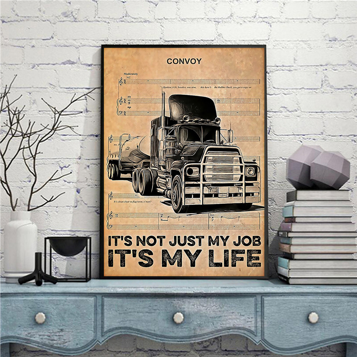 Trucker it's not just my job it's my life poster A3