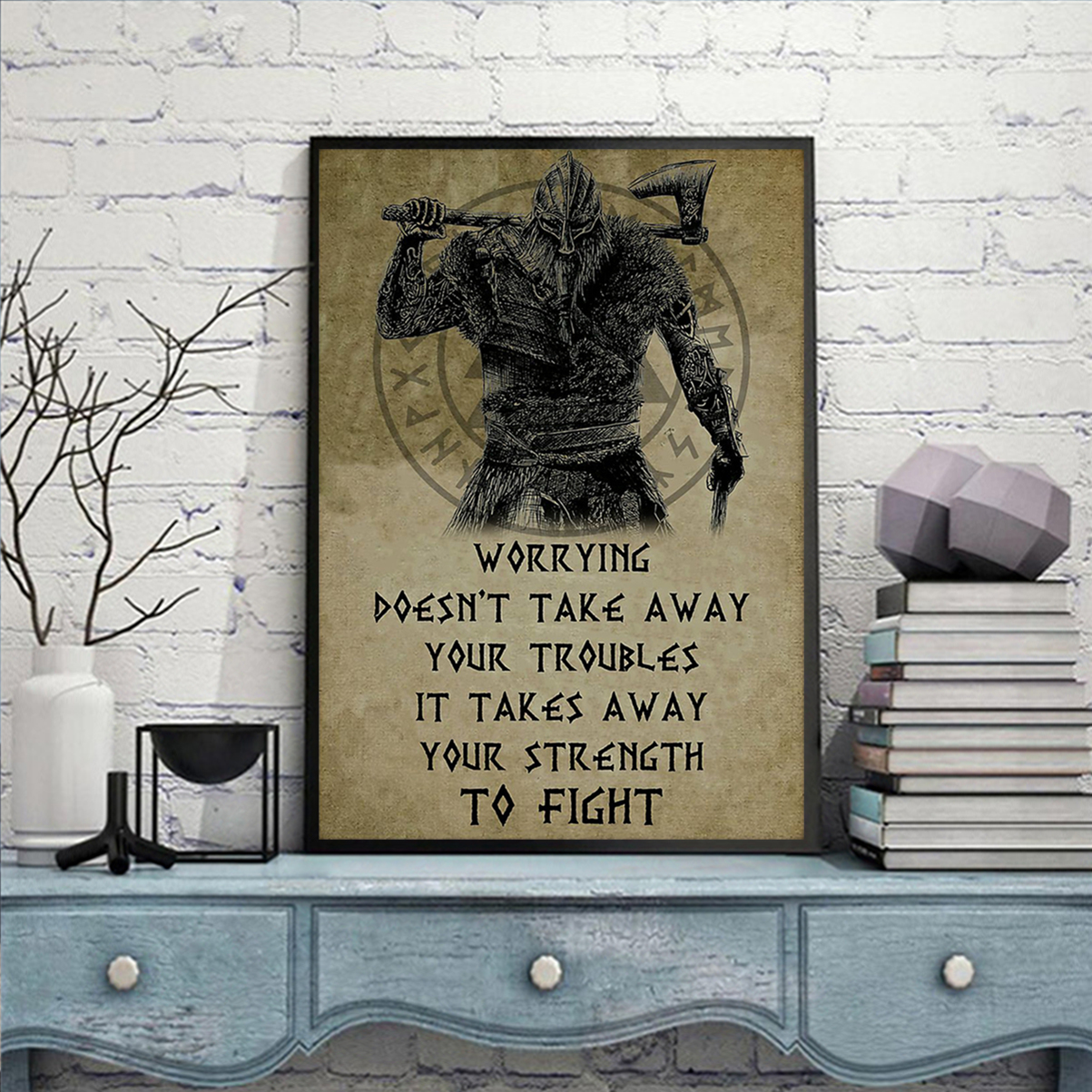 Viking worrying doesn't take away your troubles poster A2