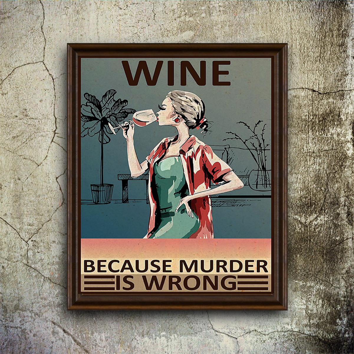 Wine because murder is wrong poster A1