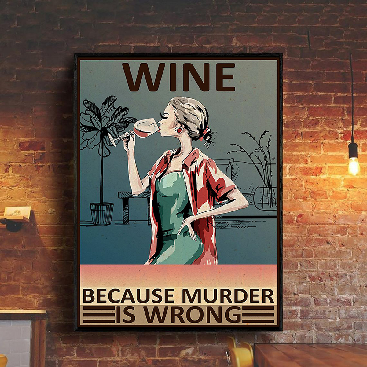 Wine because murder is wrong poster A2