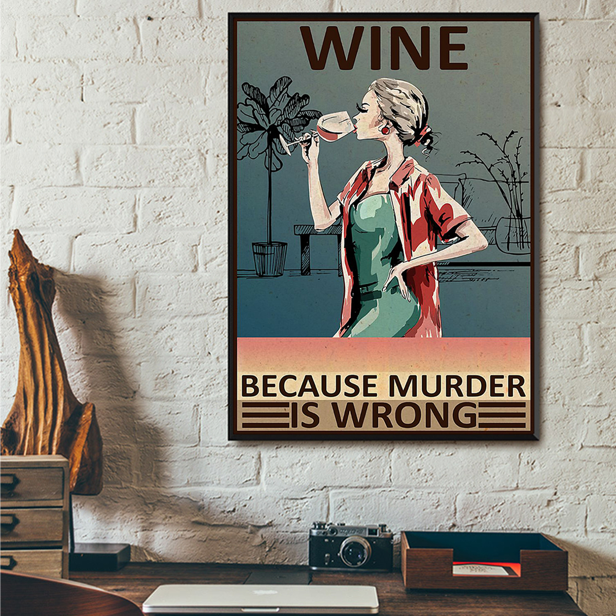Wine because murder is wrong poster A3