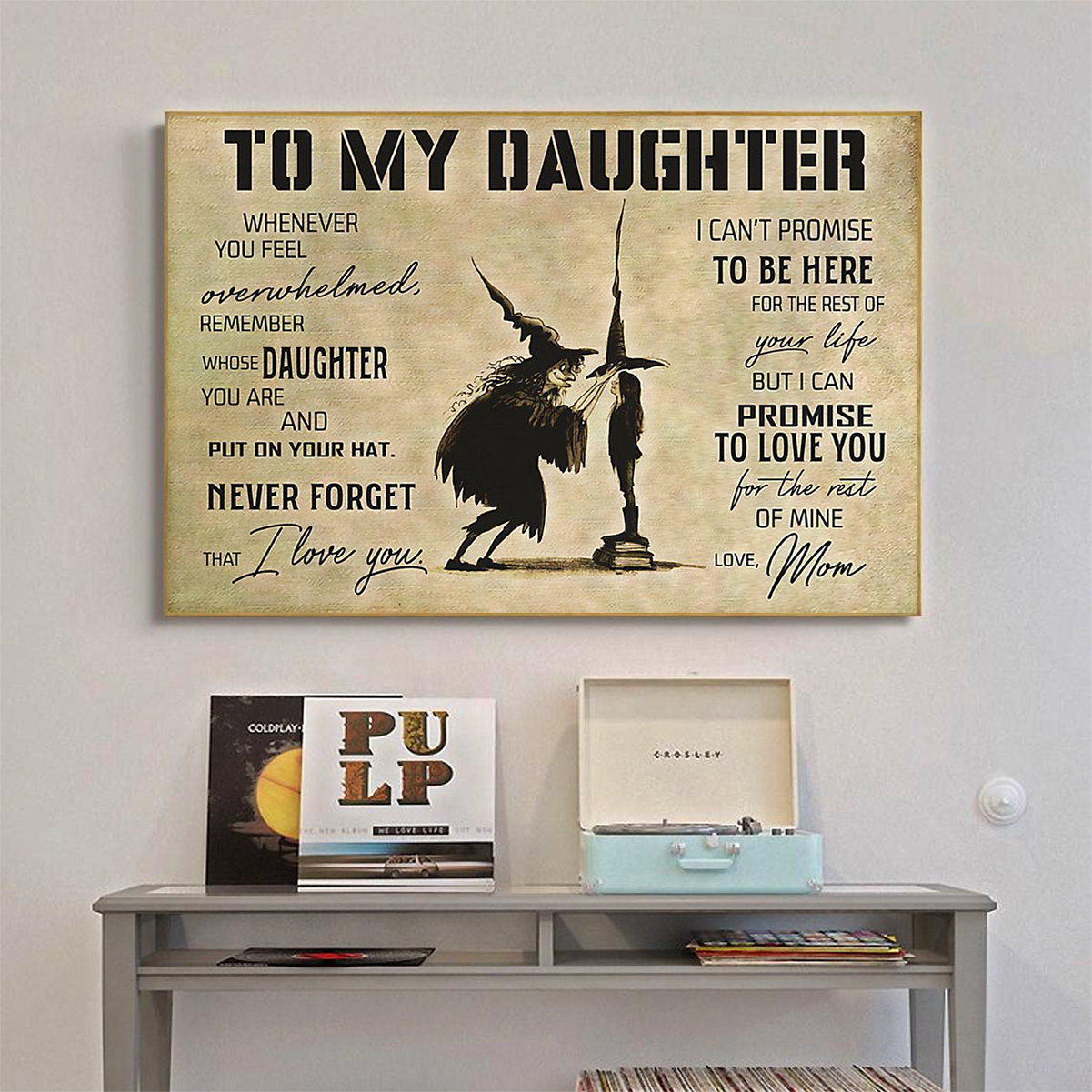Witch to my daughter love mom poster A1