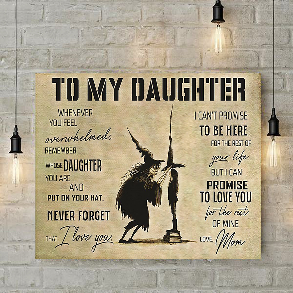 Witch to my daughter love mom poster A2
