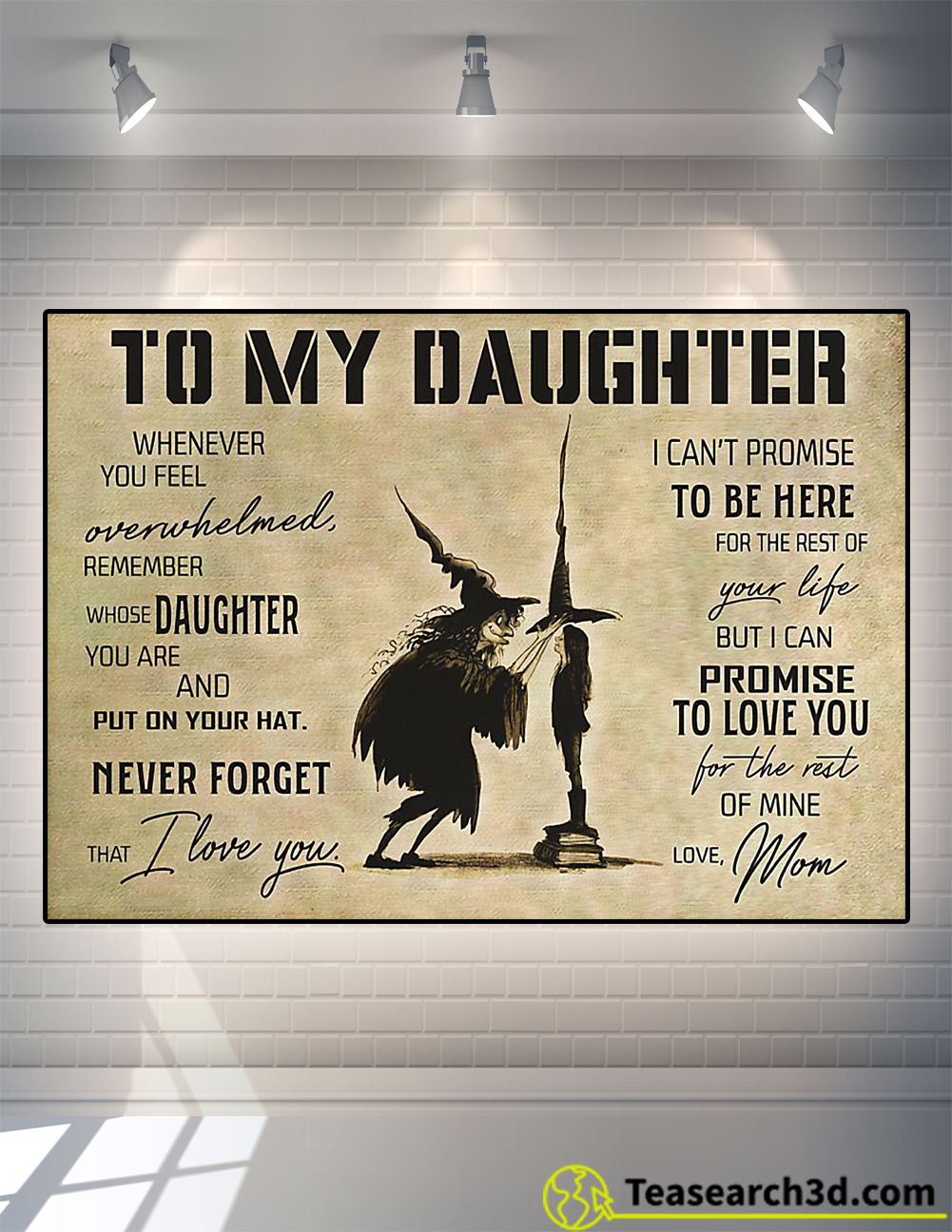 Witch to my daughter love mom poster