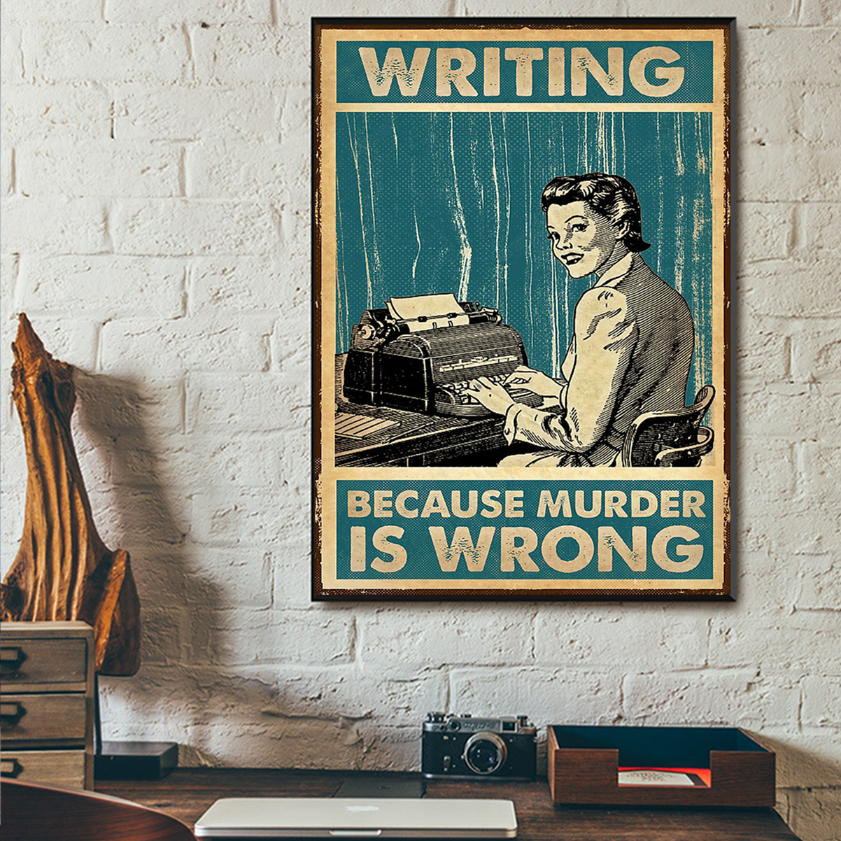 Writing because murder is wrong poster A1