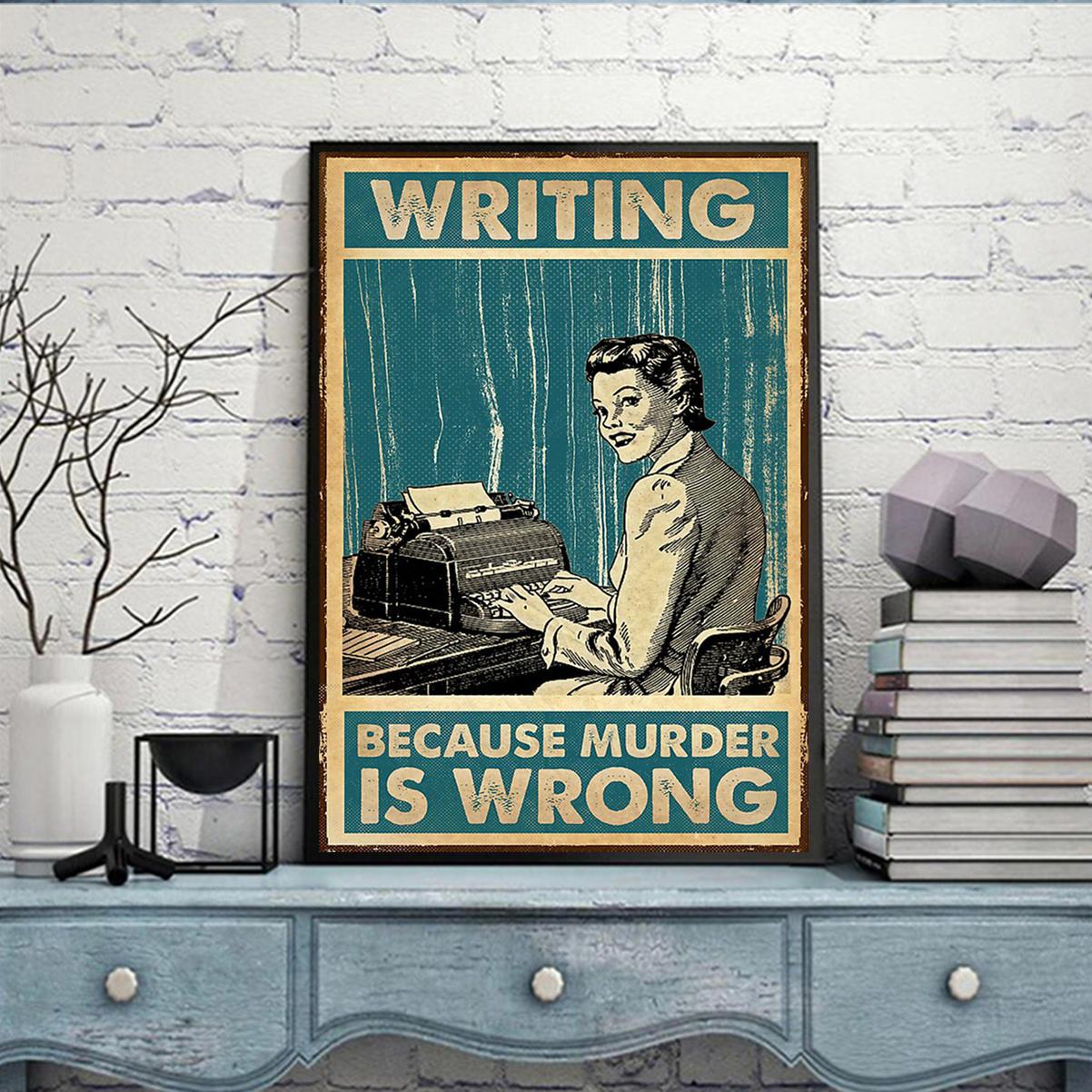 Writing because murder is wrong poster A2