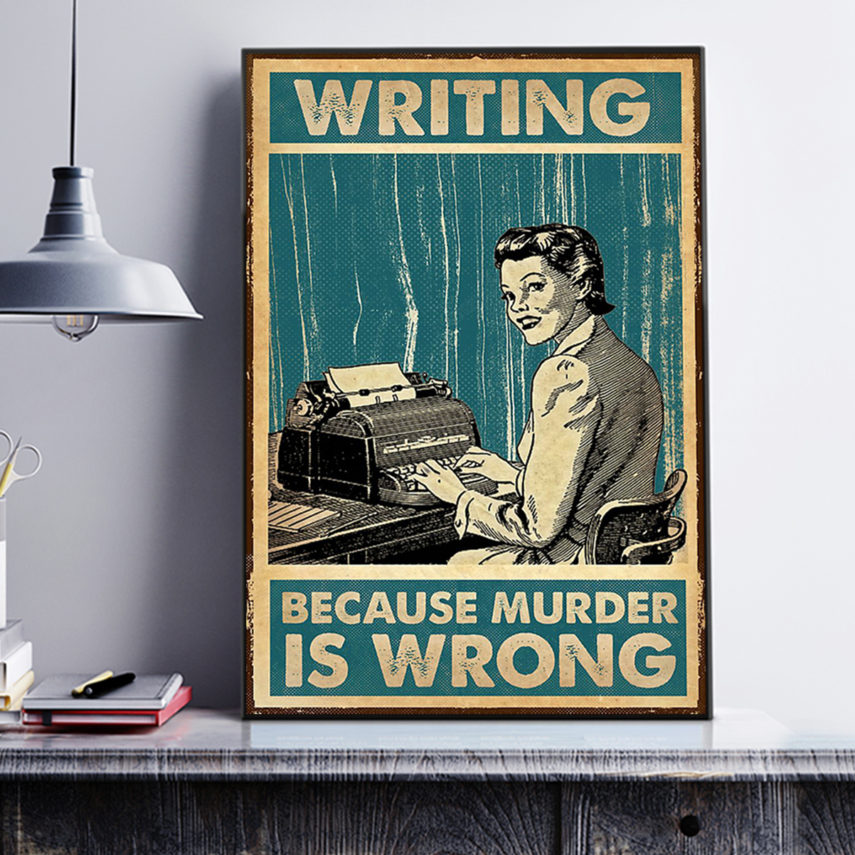 Writing because murder is wrong poster A3
