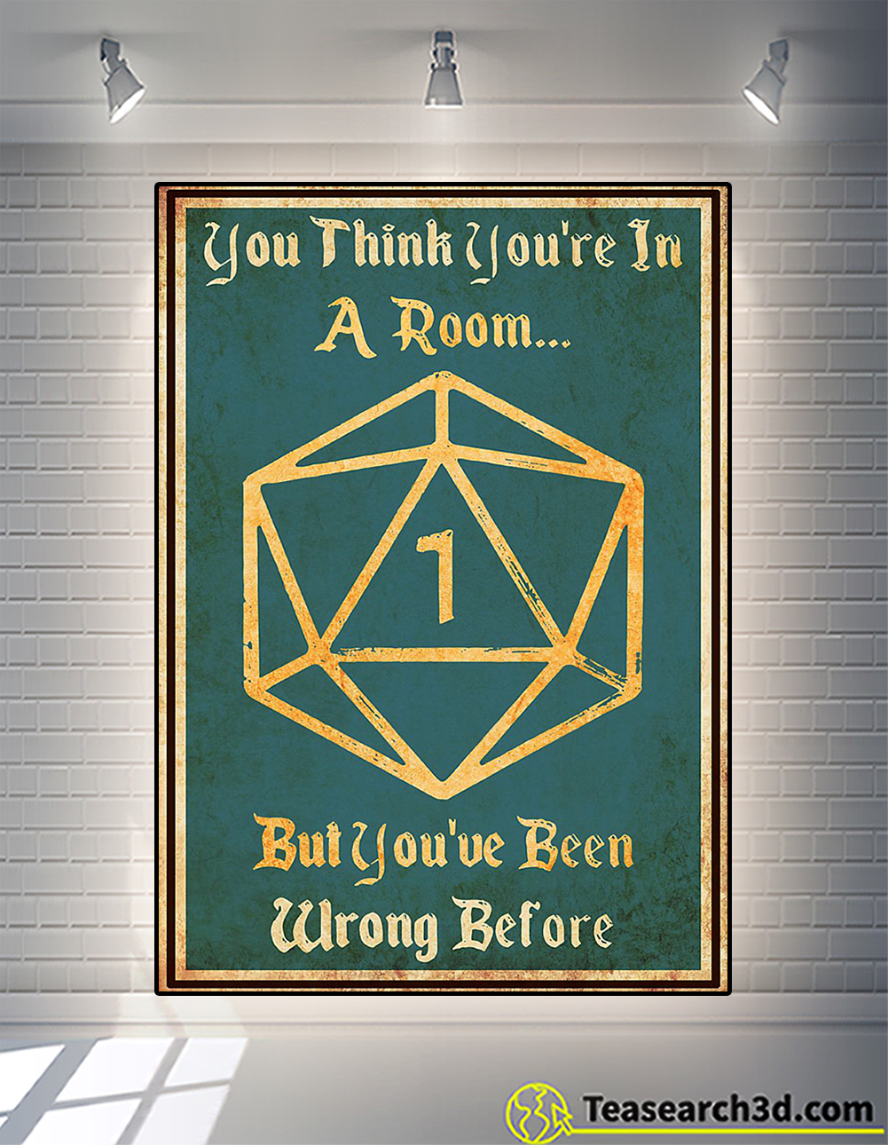You think you are in a room poster