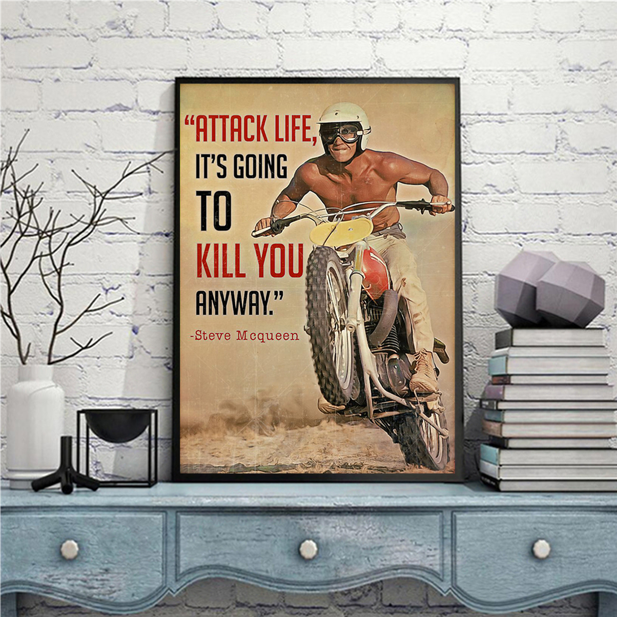 Attack life it's going to kill you anyway poster A1