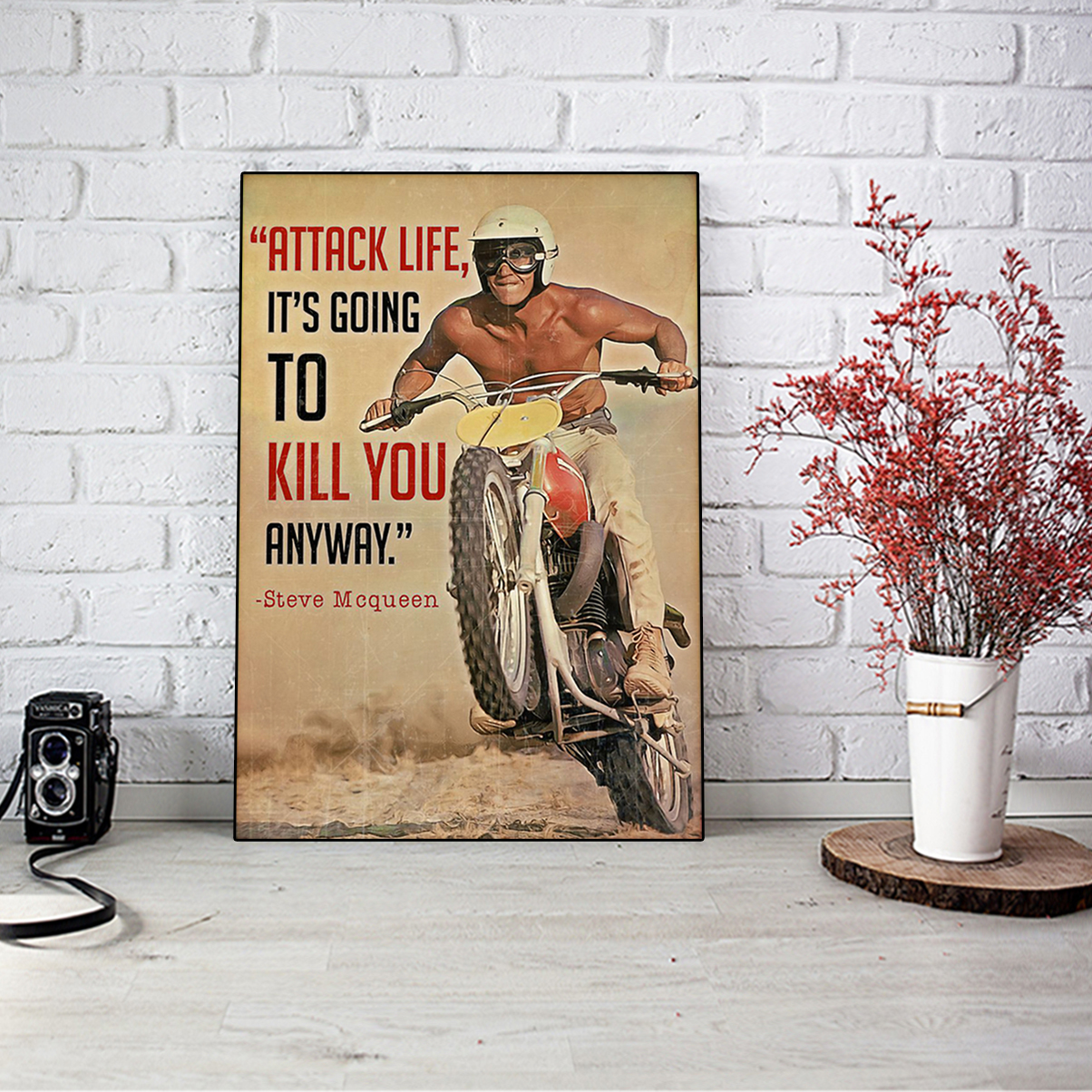 Attack life it's going to kill you anyway poster A3