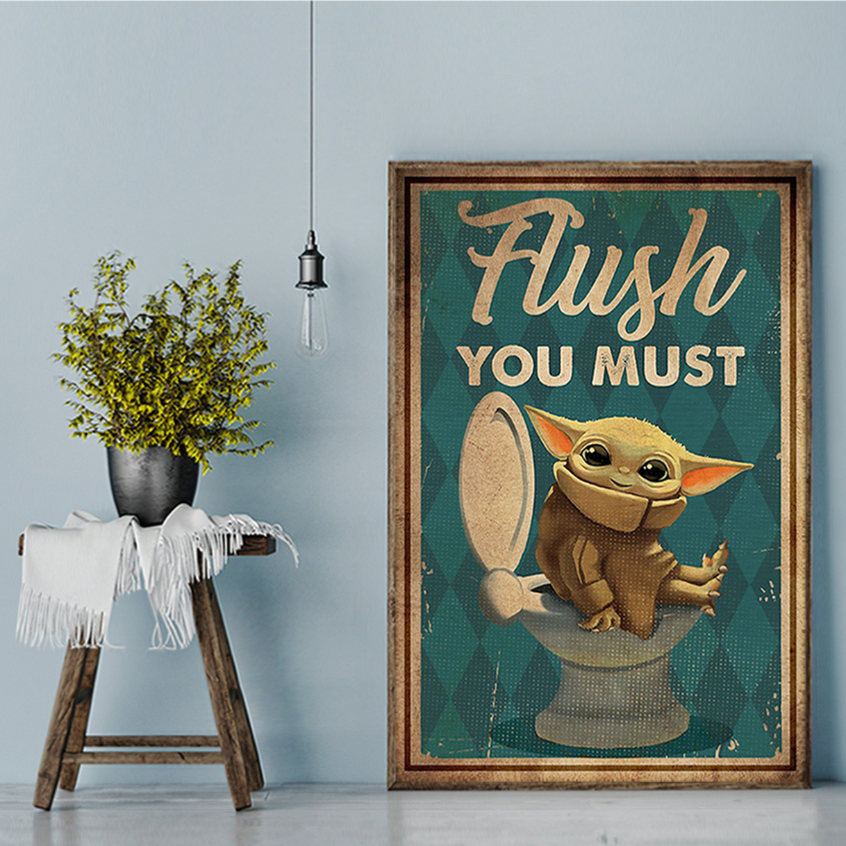 Baby yoda flush you must poster A3