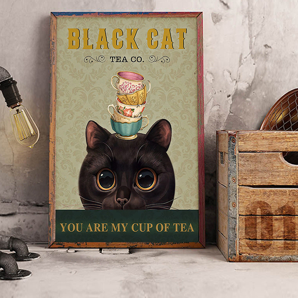 Black cat tea co you are my cup of tea poster A3