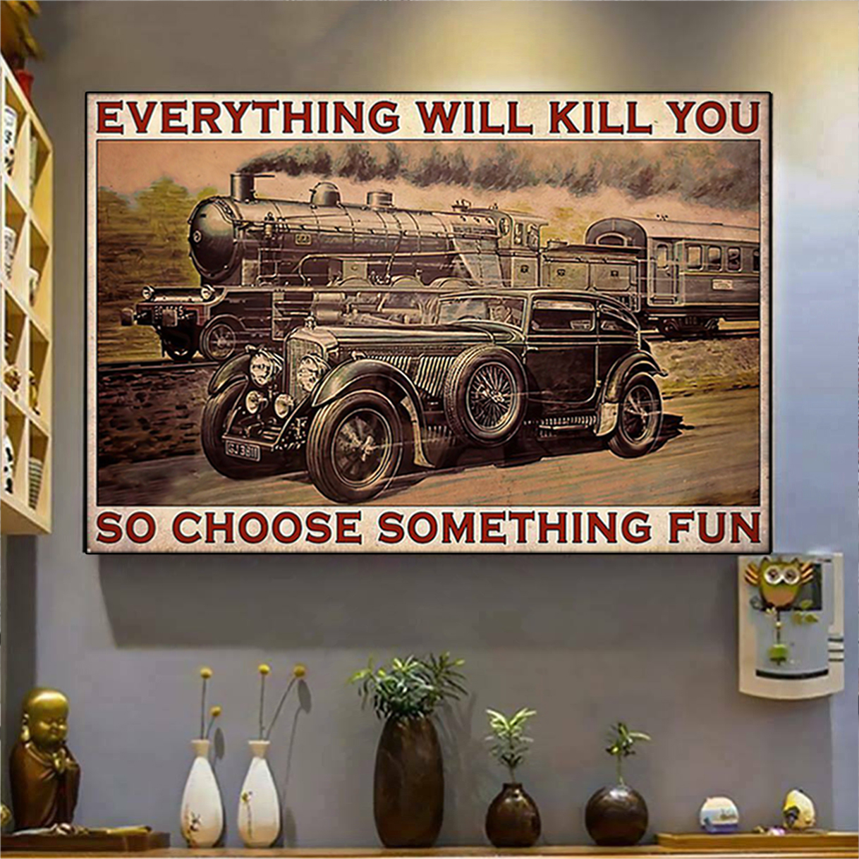 Blue train racing everything will kill you so choose something fun poster A1