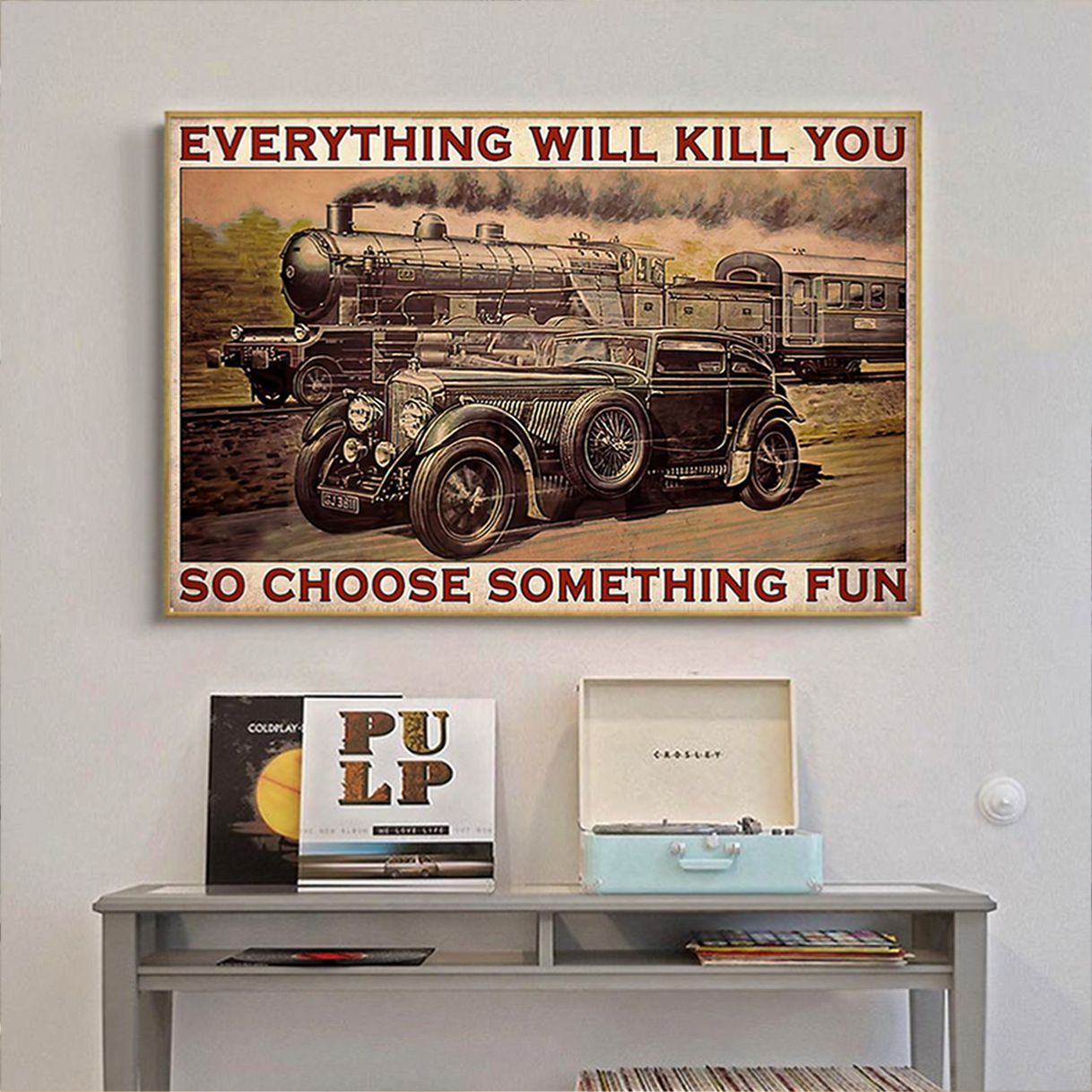 Blue train racing everything will kill you so choose something fun poster A2