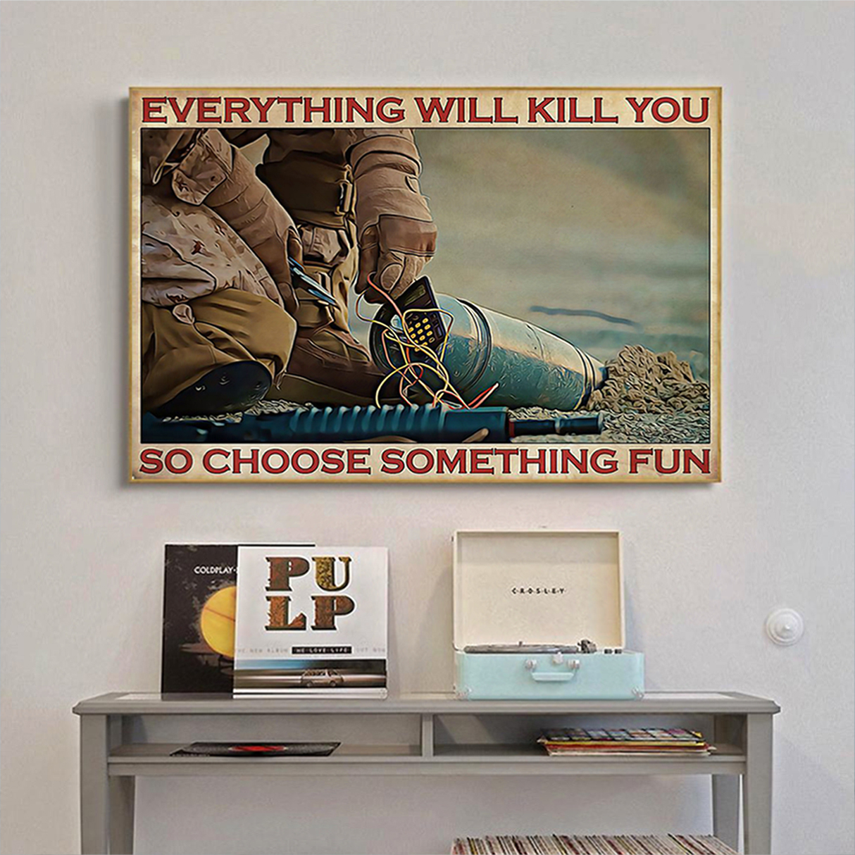 Bomb defusal everything will kill you so choose something fun poster A3