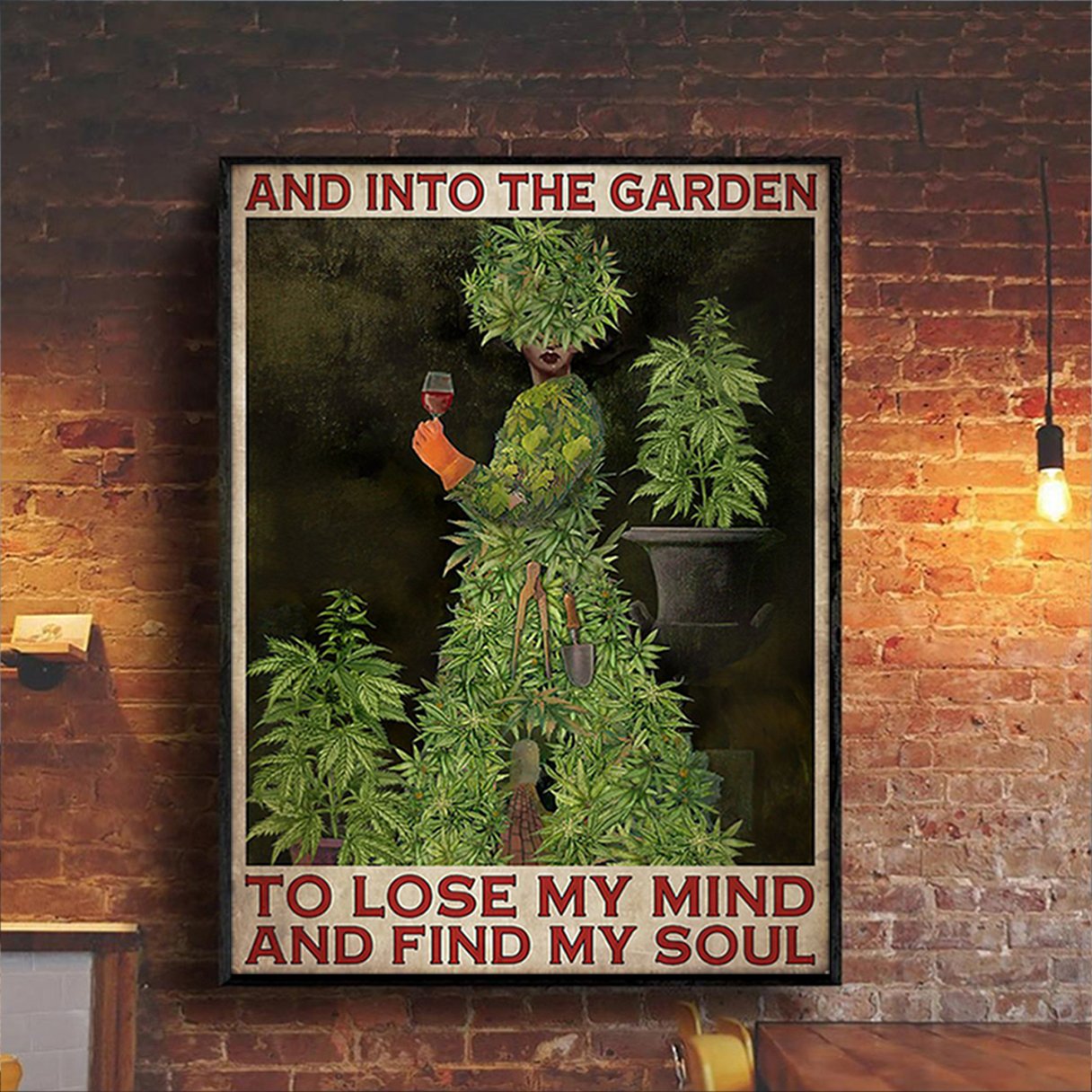 Cannabis and into the garden to lose my mind and find my soul poster A3