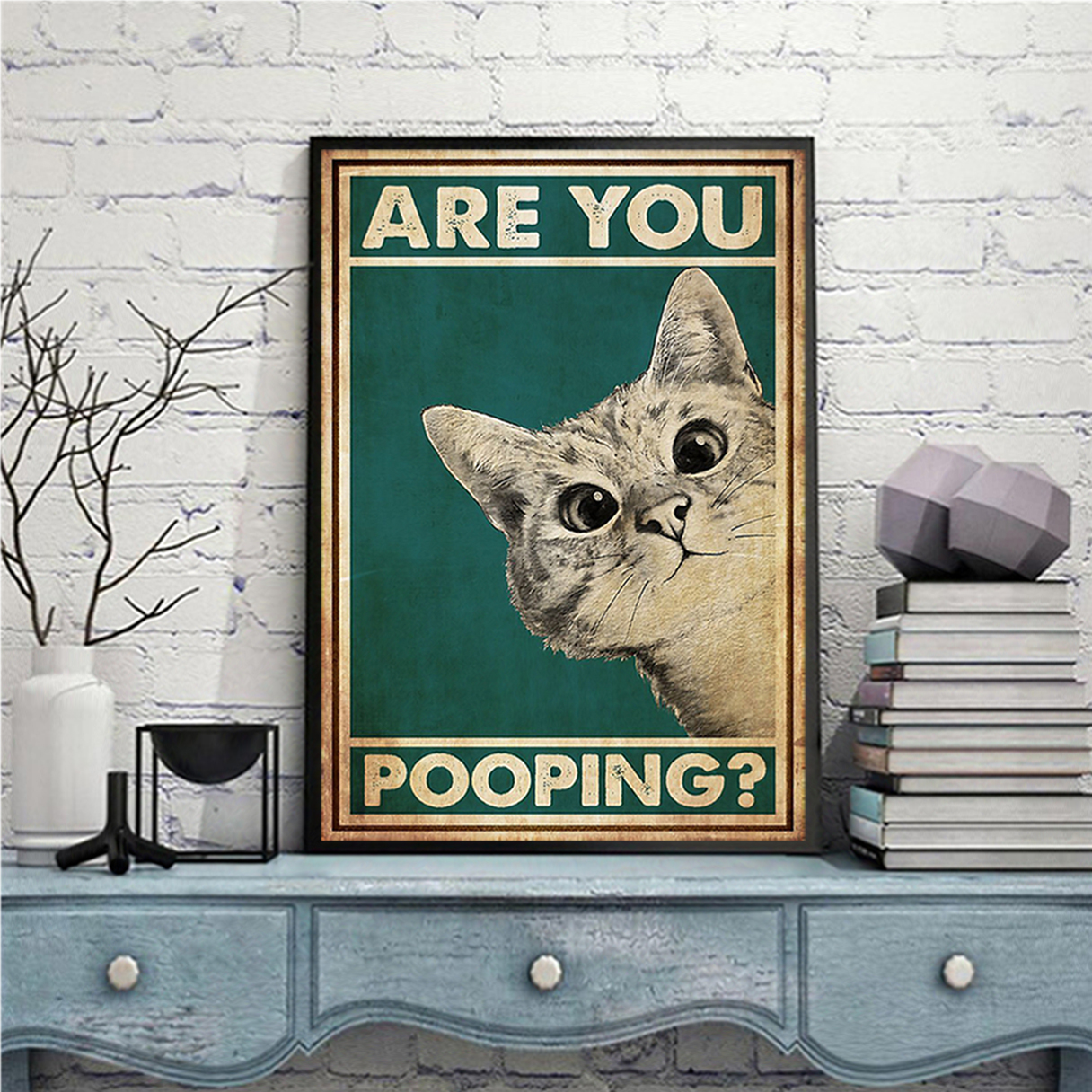 Cat are you pooping poster A1
