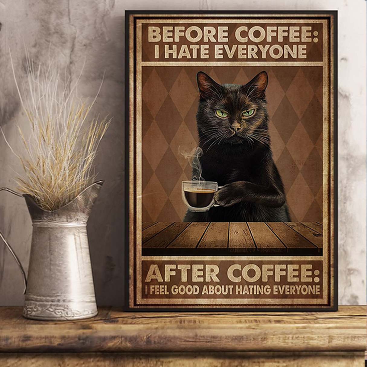 Cat before coffee I hate everyone poster A2
