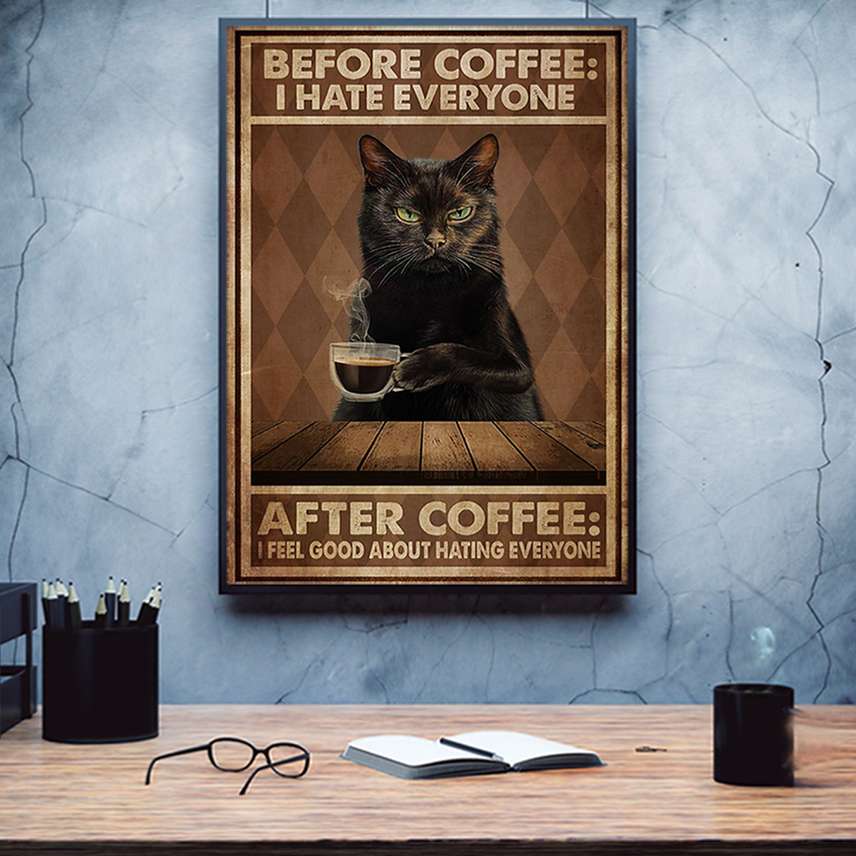 Cat before coffee I hate everyone poster A3