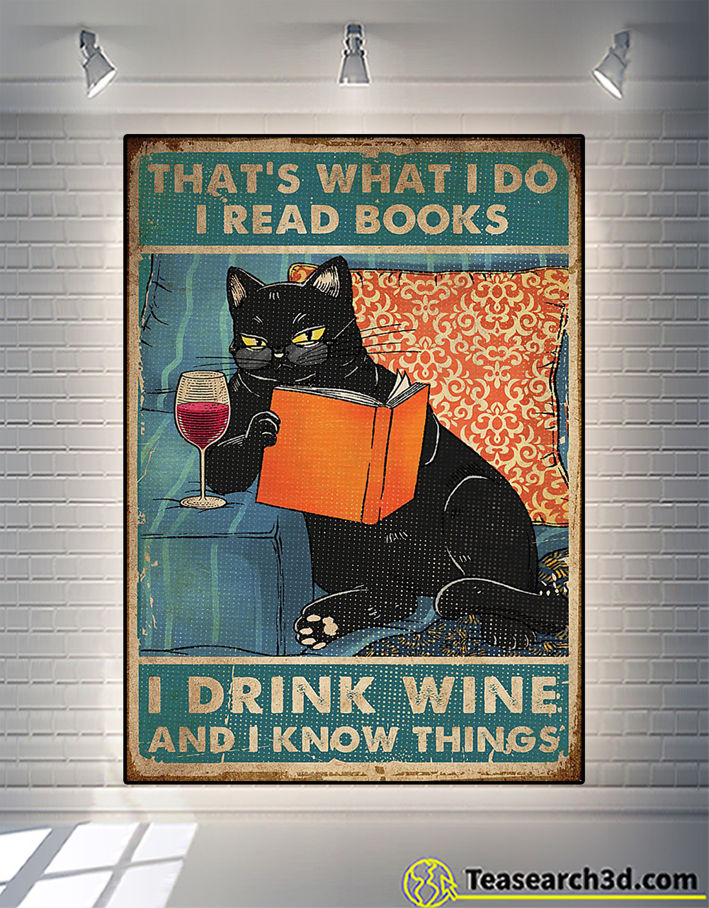 Cat that's what I do I read books I drink wine and I know things poster