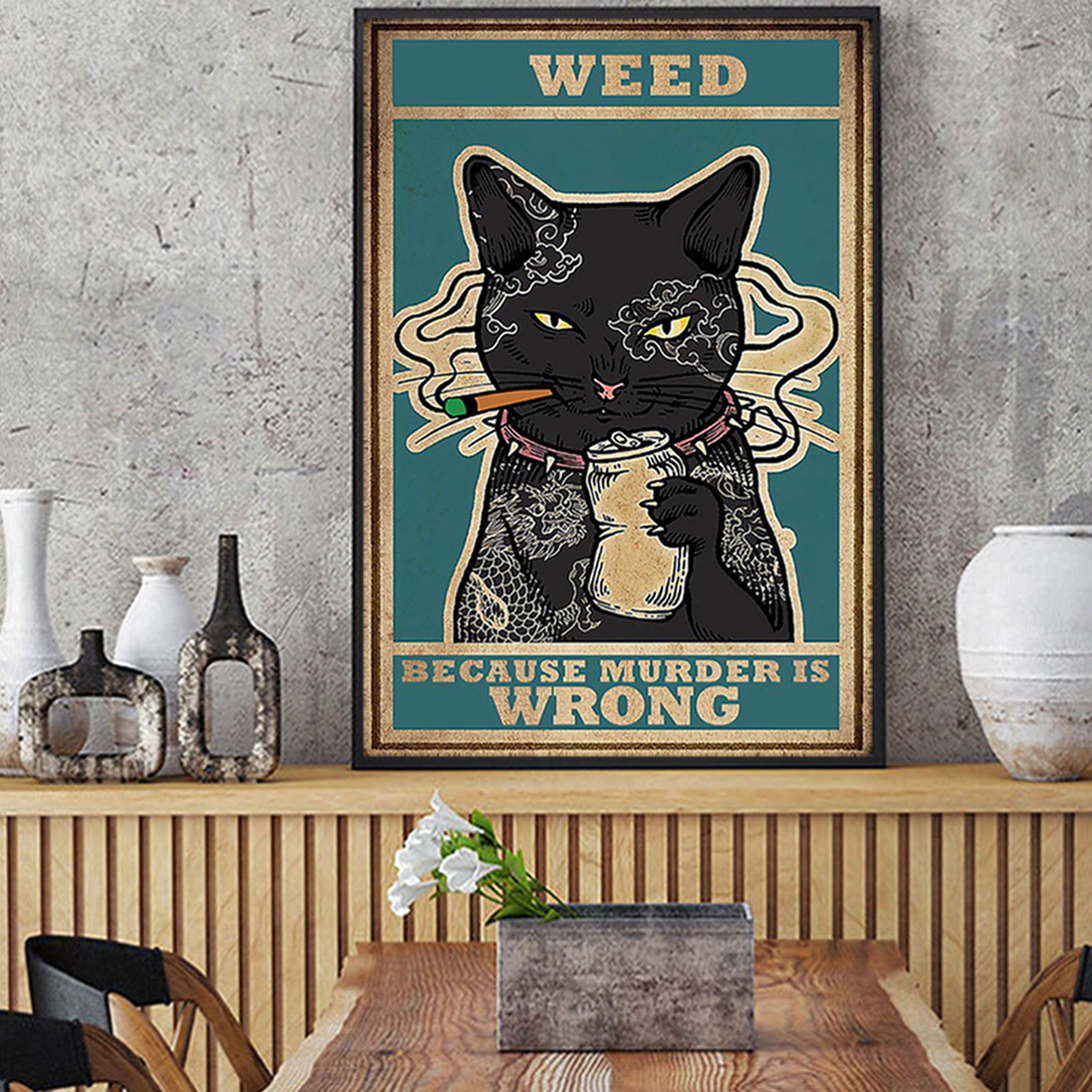 Cat weed because murder is wrong poster A2