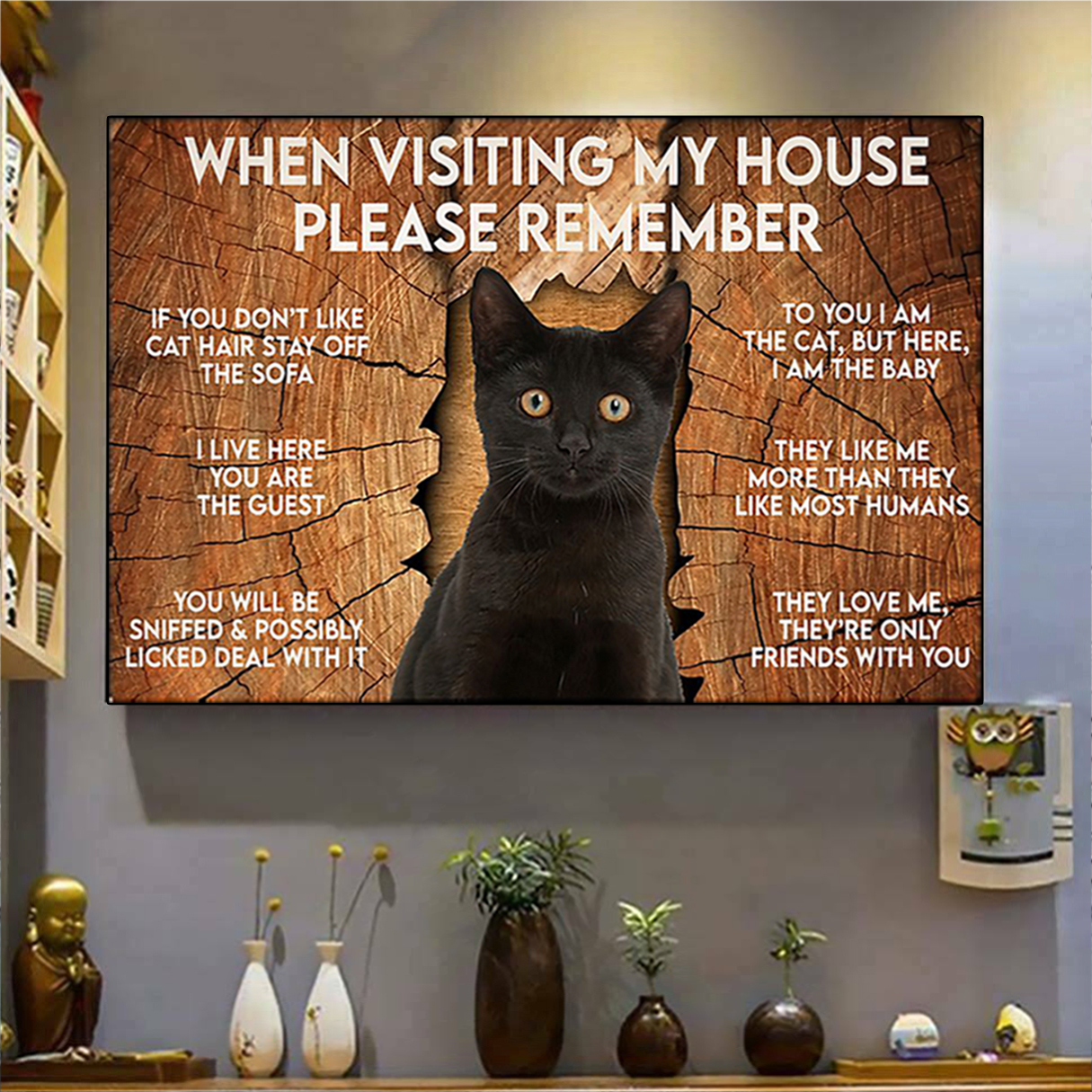 Cat when visiting my house please remember poster A2