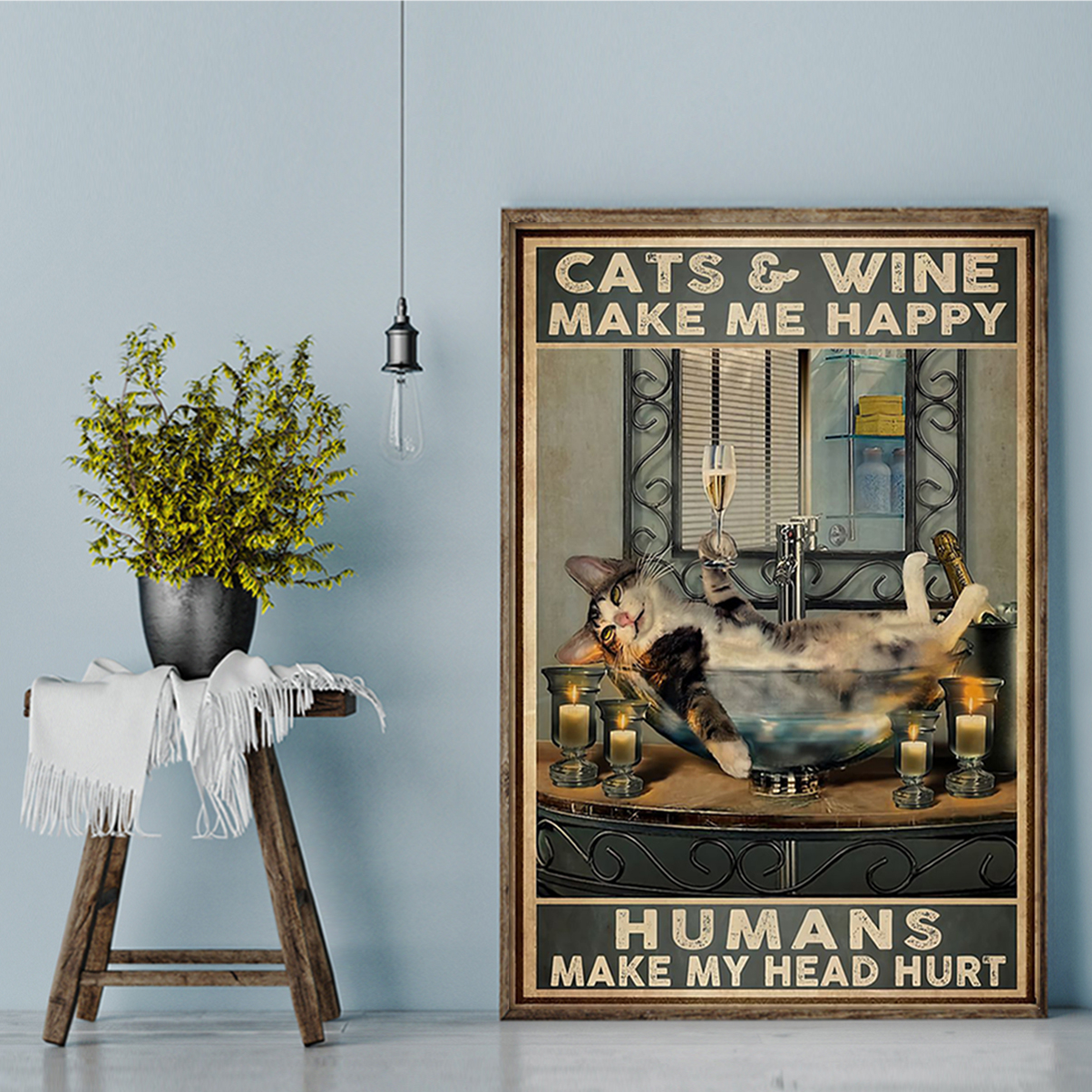 Cats and wine make me happy humans make my head hurt poster A3