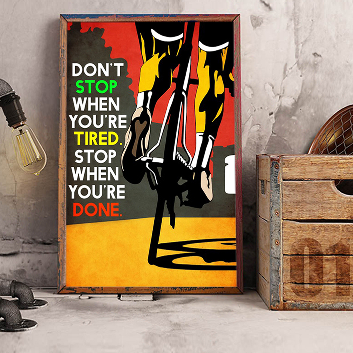 Cycling don't stop when you're tired poster A3