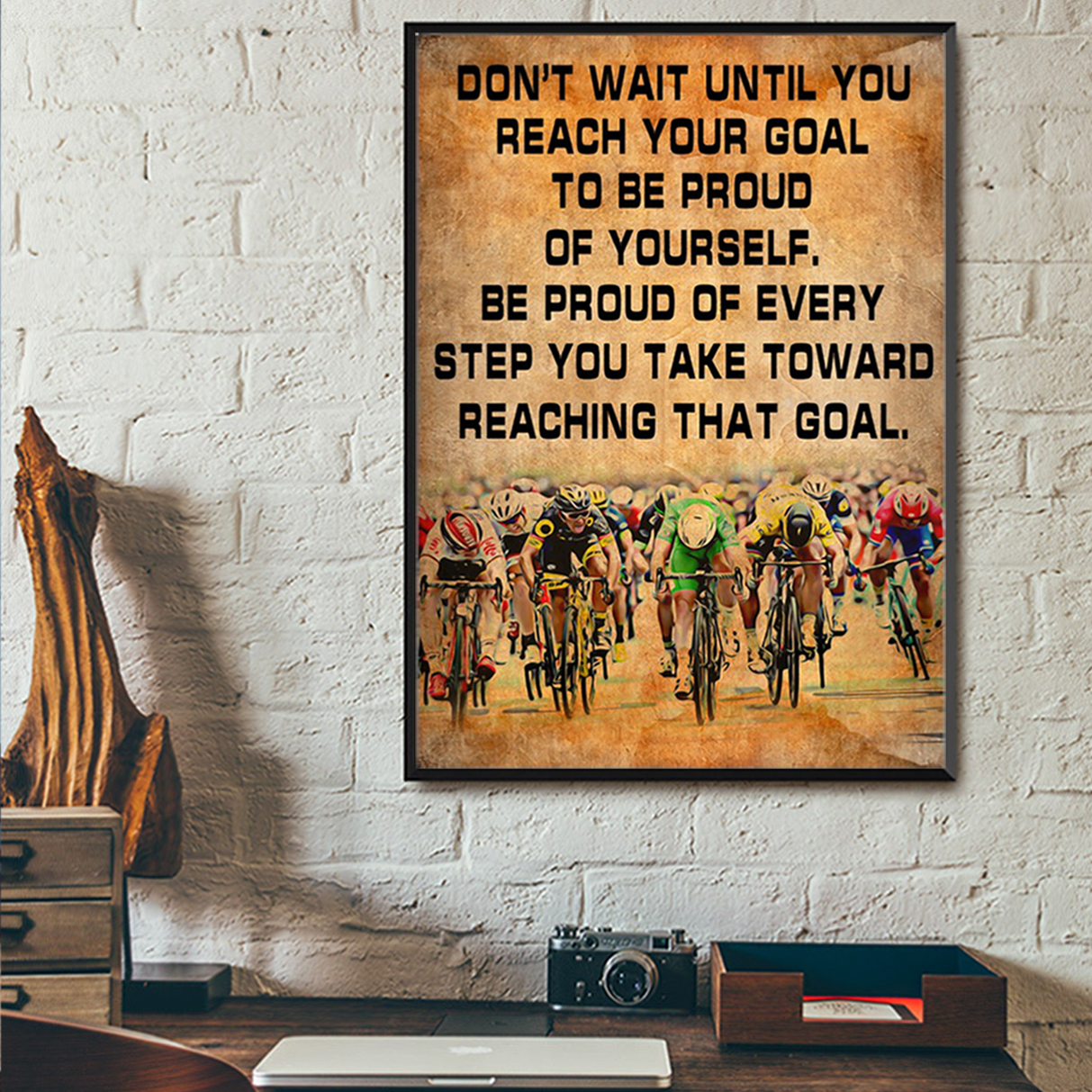 Cycling don't wait until you reach your goal poster A1