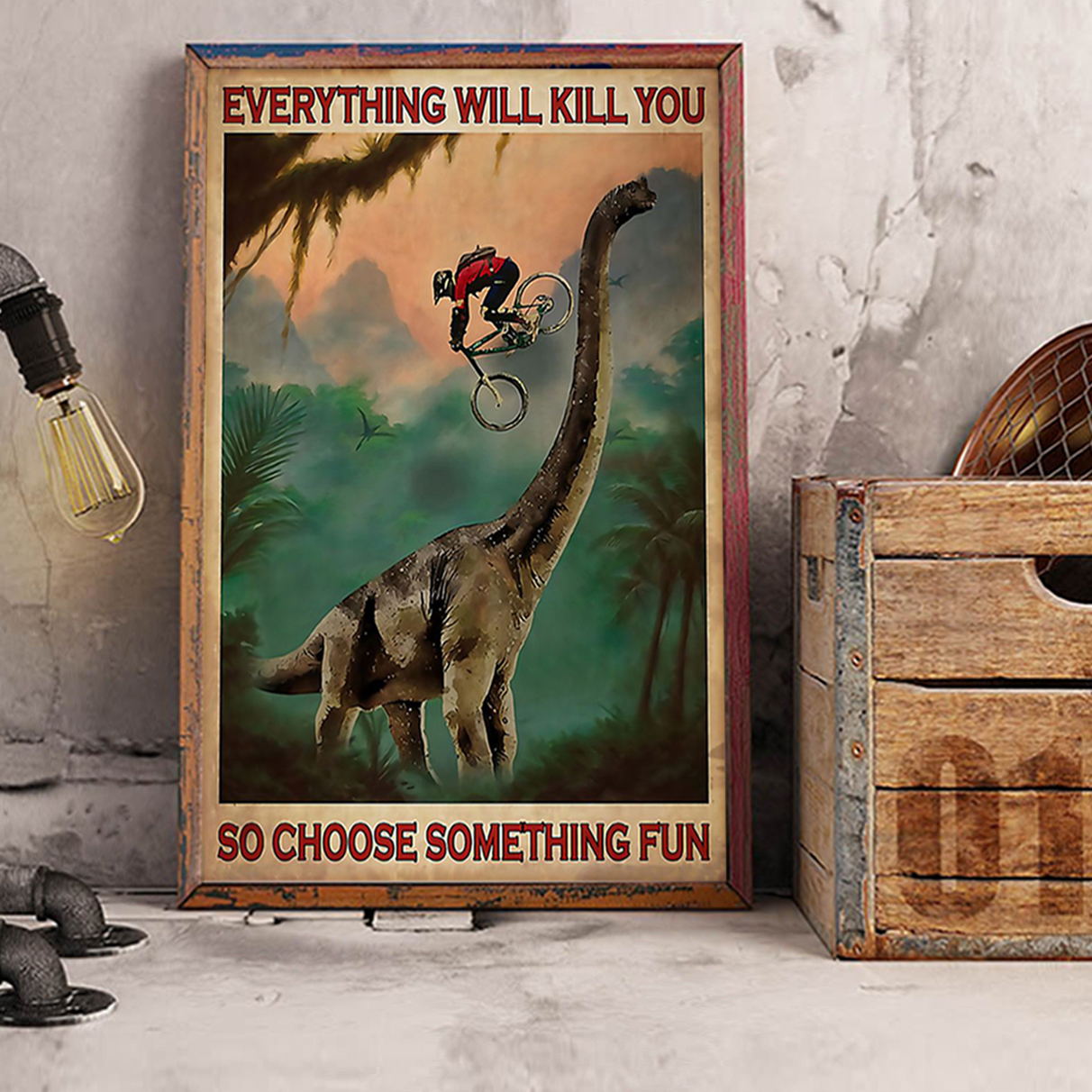 Cycling everything will kill you so choose something fun poster A1