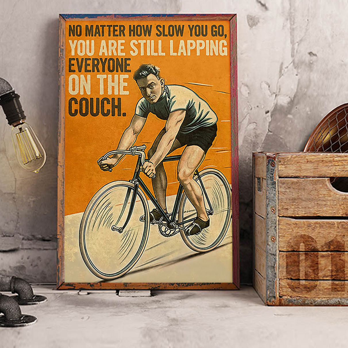 Cycling no matter how slow you go you are still lapping everyone on the cough poster A3