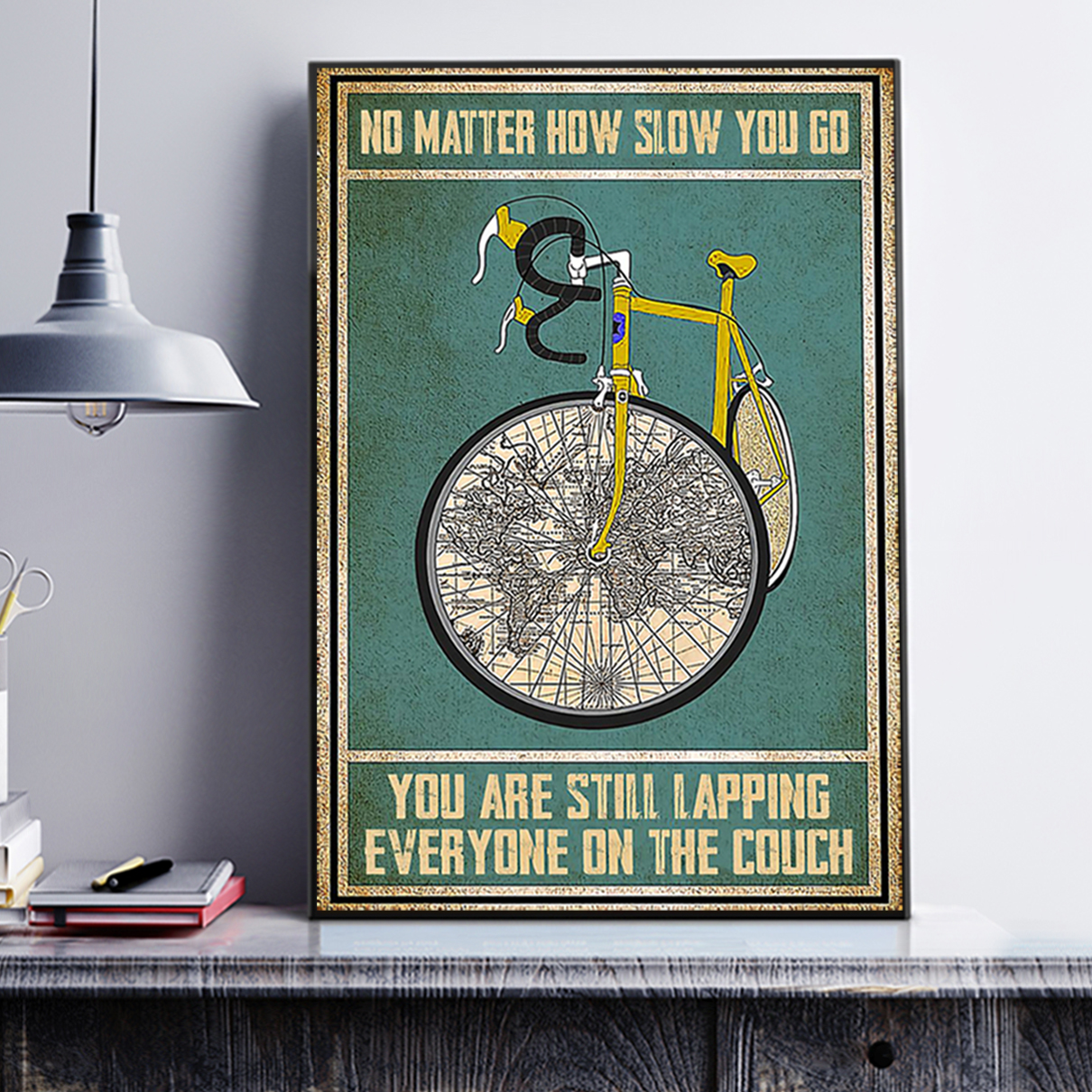 Cycling no matter how slow you go you are still lapping poster A2