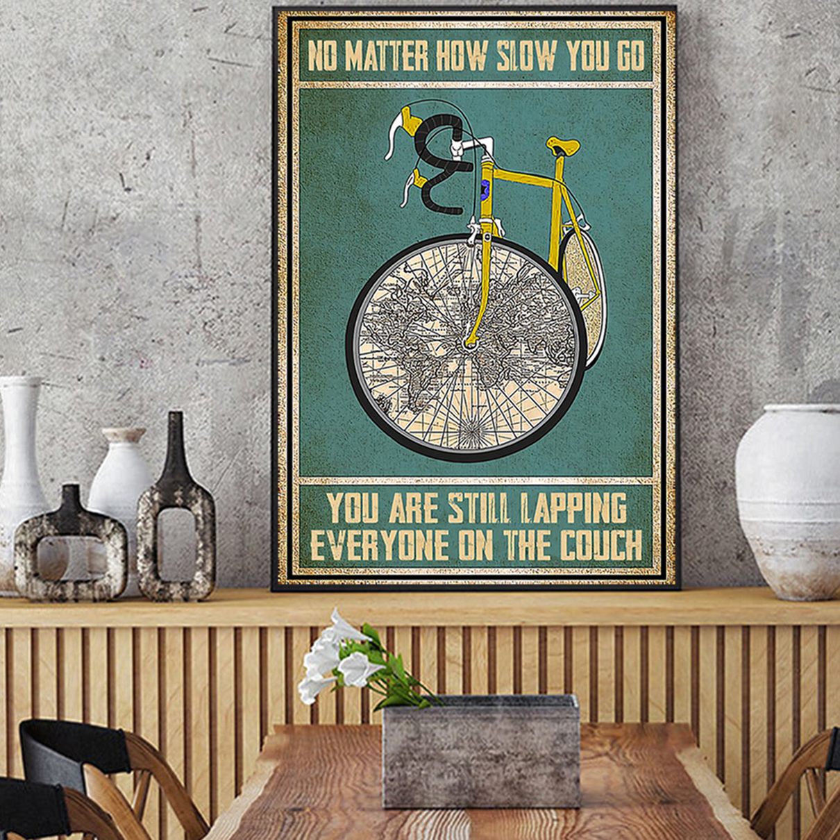 Cycling no matter how slow you go you are still lapping poster A3