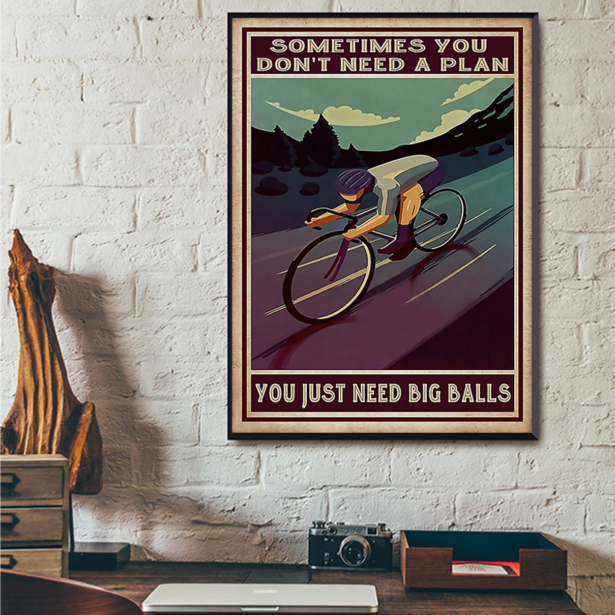 Cycling sometimes you don't need a plan poster A2