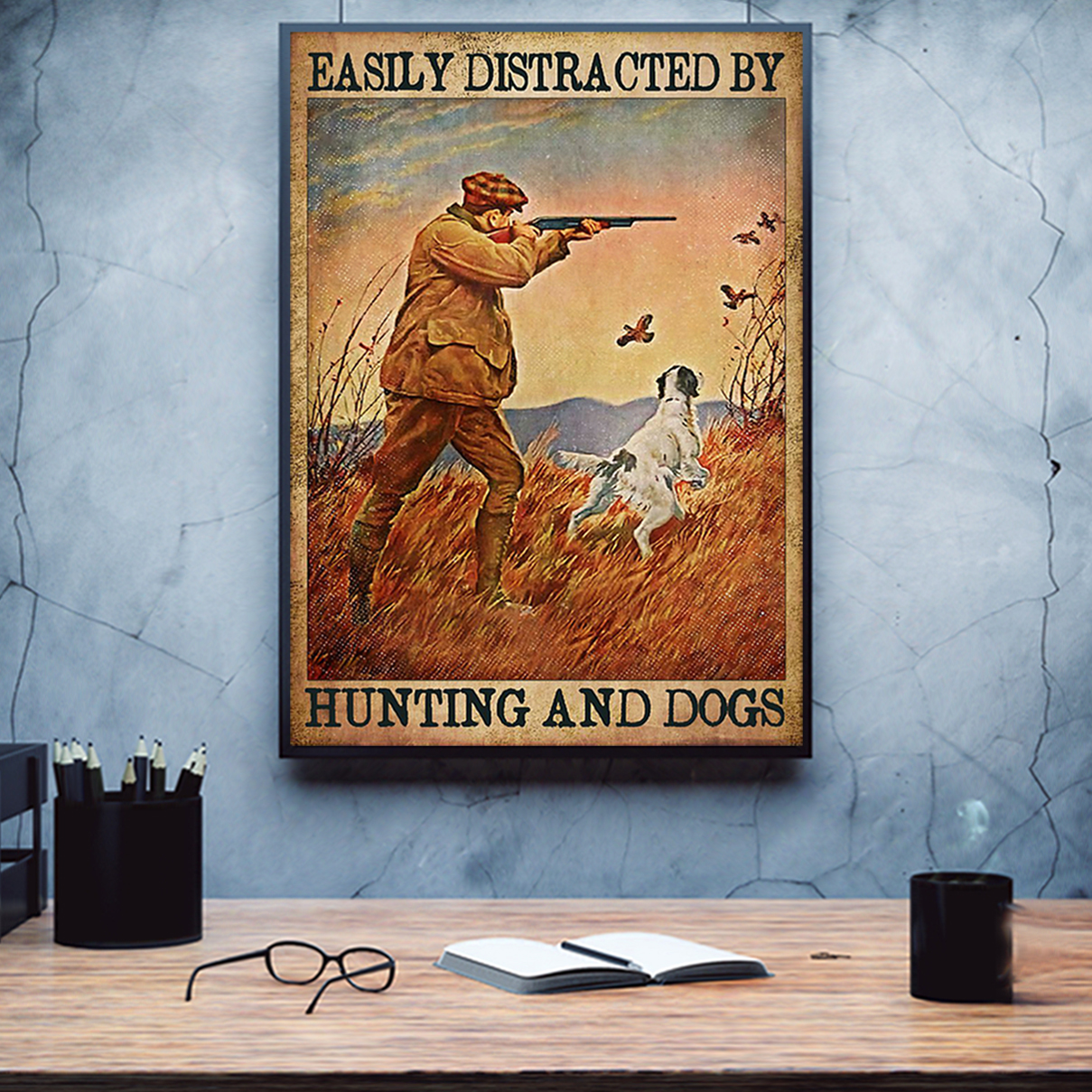 Easily distracted by hunting and dogs poster A2
