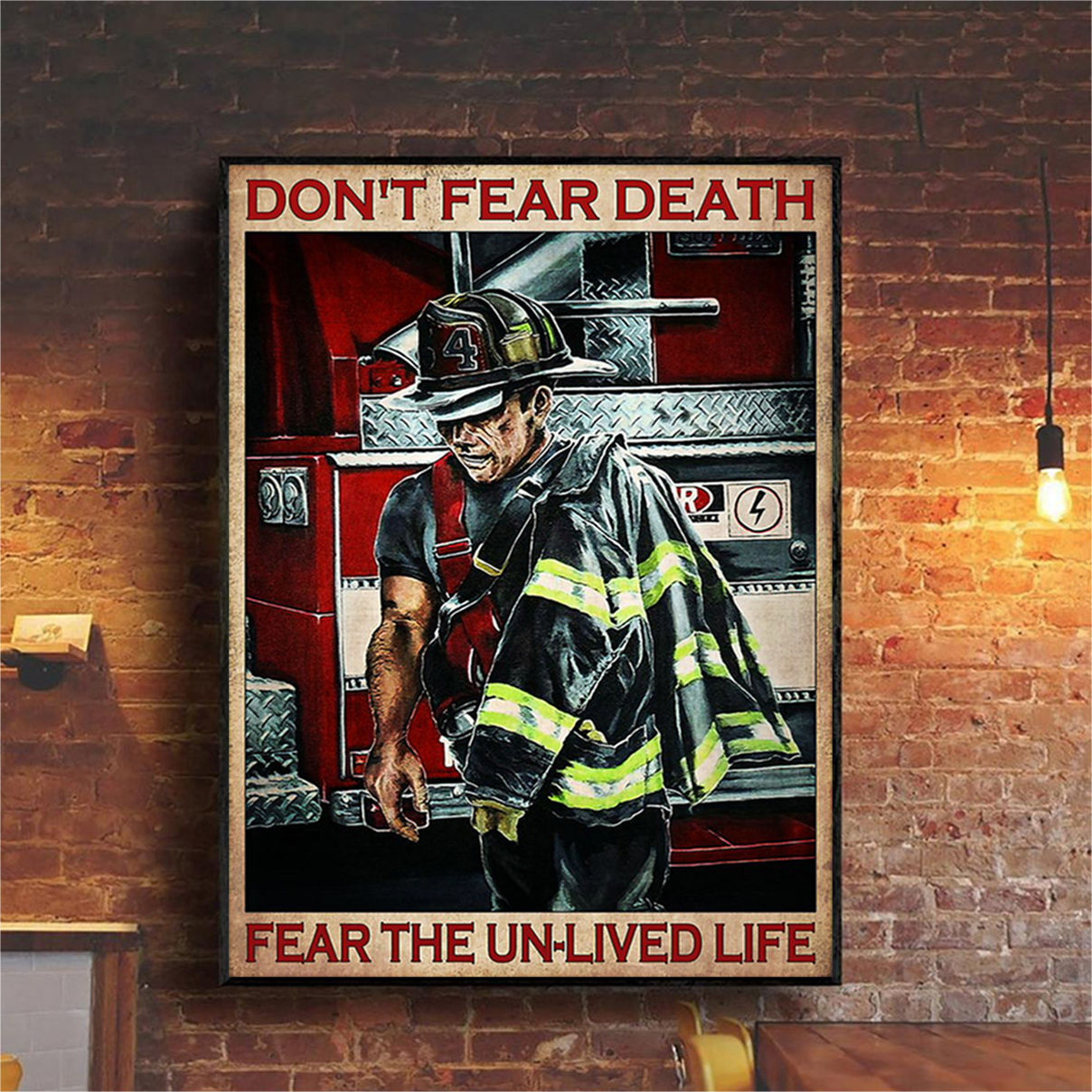 Firefighter don't fear death fear the un-lived life poster A1