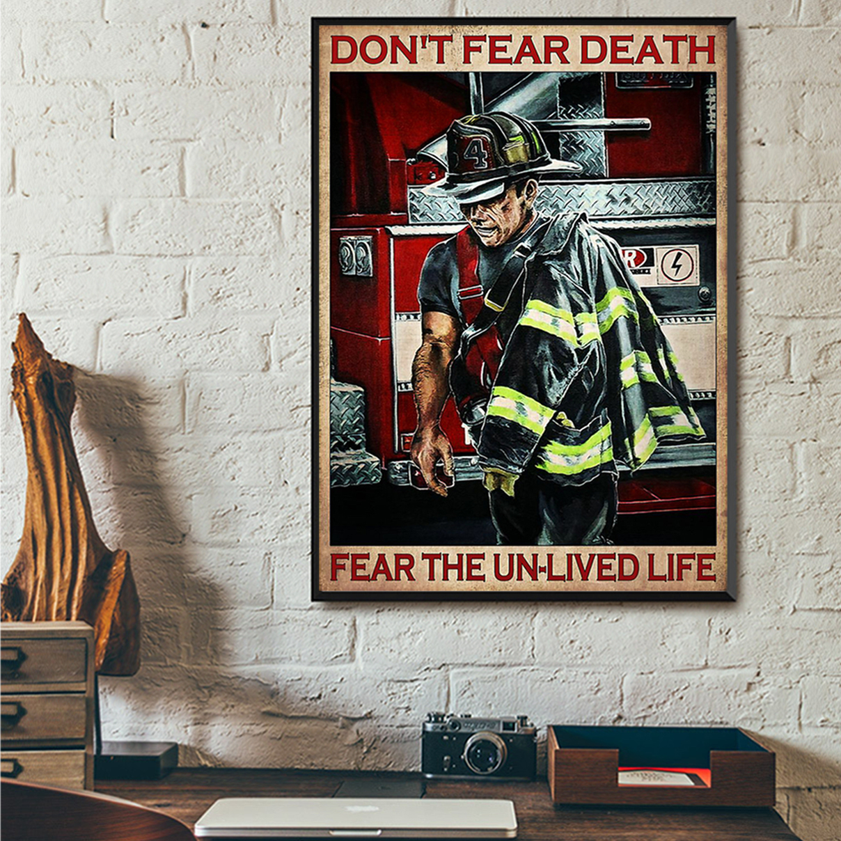 Firefighter don't fear death fear the un-lived life poster A2