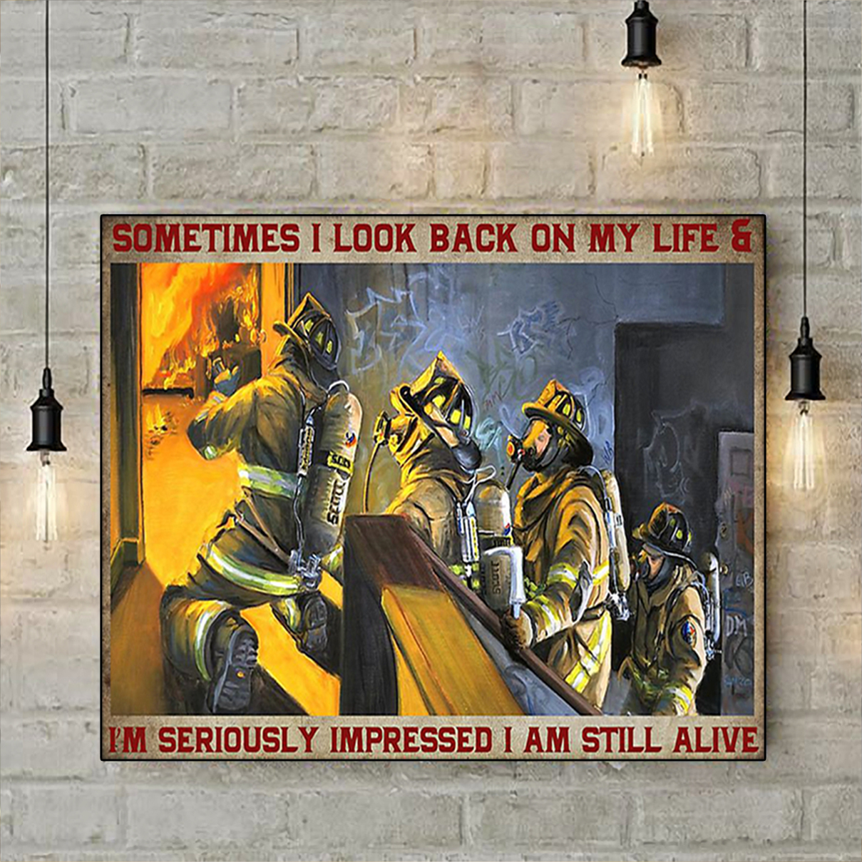 Firefighter sometimes I look back on my life poster A1