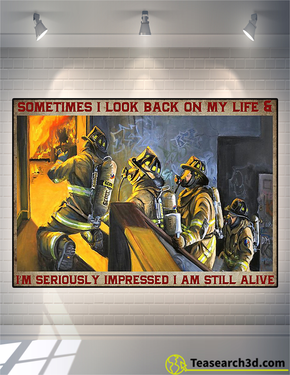 Firefighter sometimes I look back on my life poster