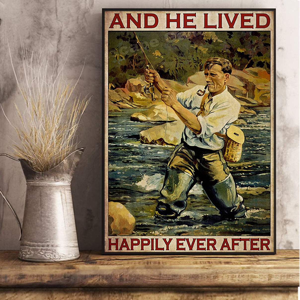 Fishing and he lived happily ever after poster A1