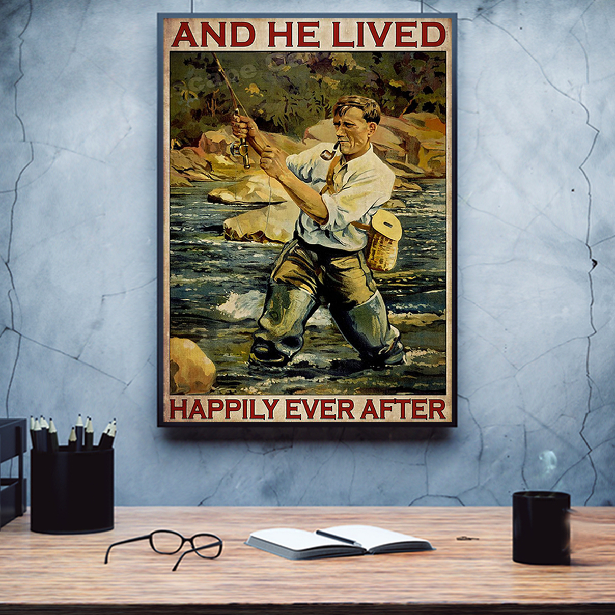 Fishing and he lived happily ever after poster A2