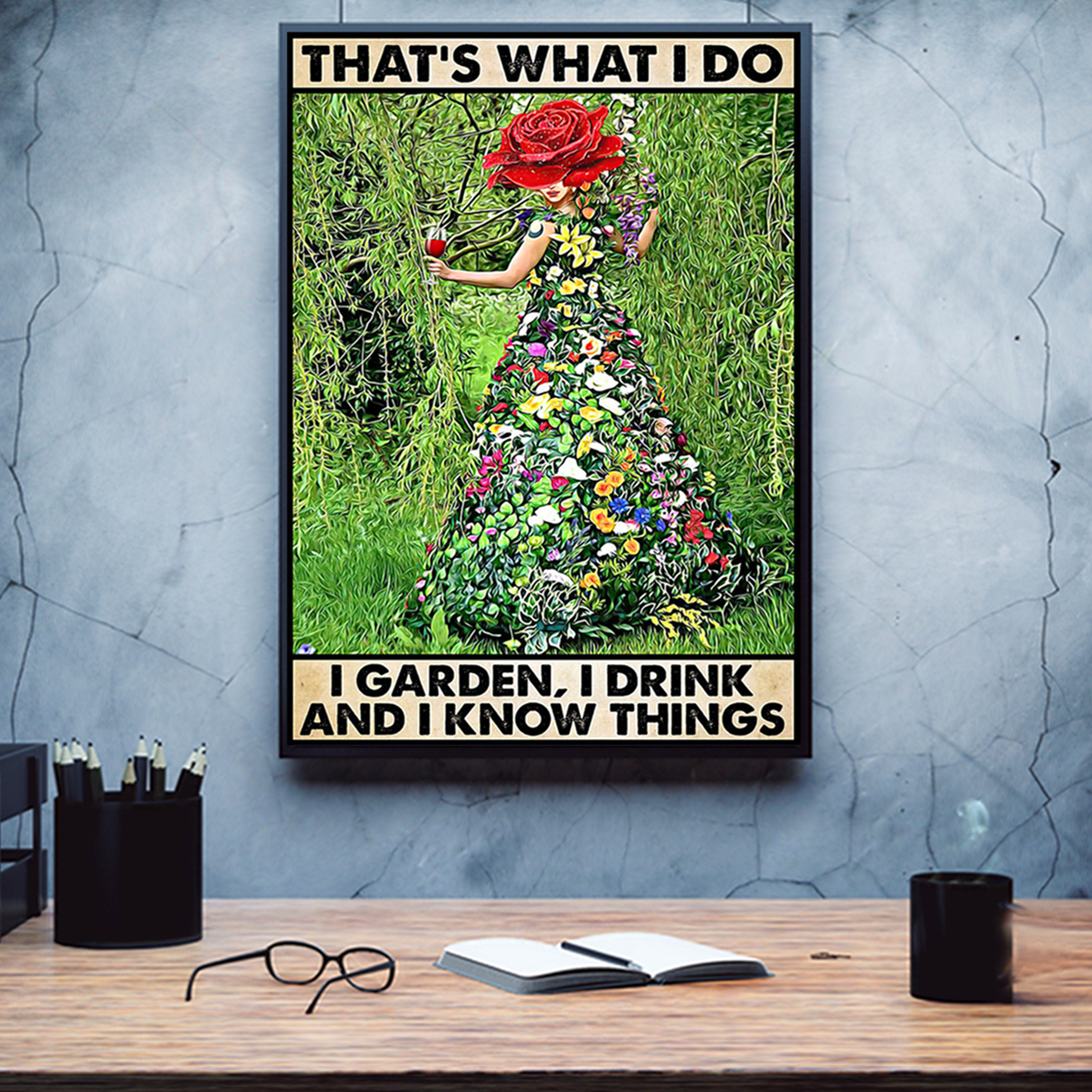Gardening that's what I do I garden I drink poster A2