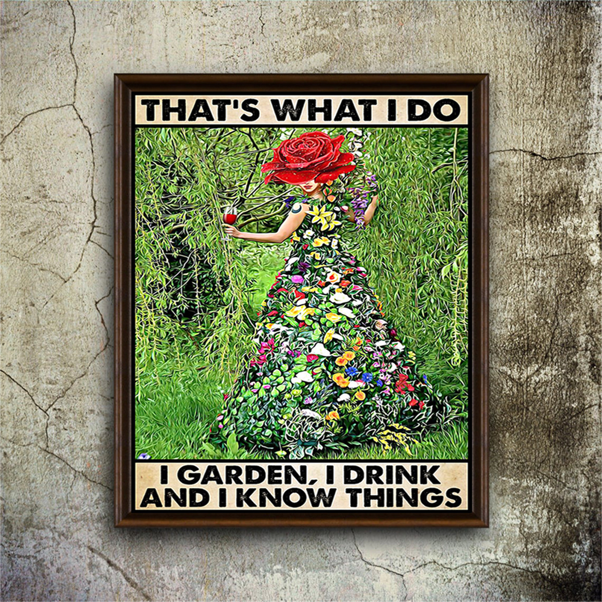Gardening that's what I do I garden I drink poster A3