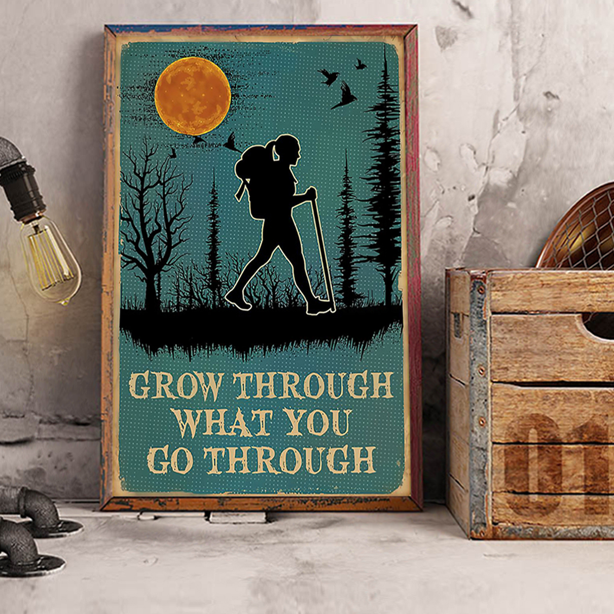 Hiking grow through what you go through poster A1