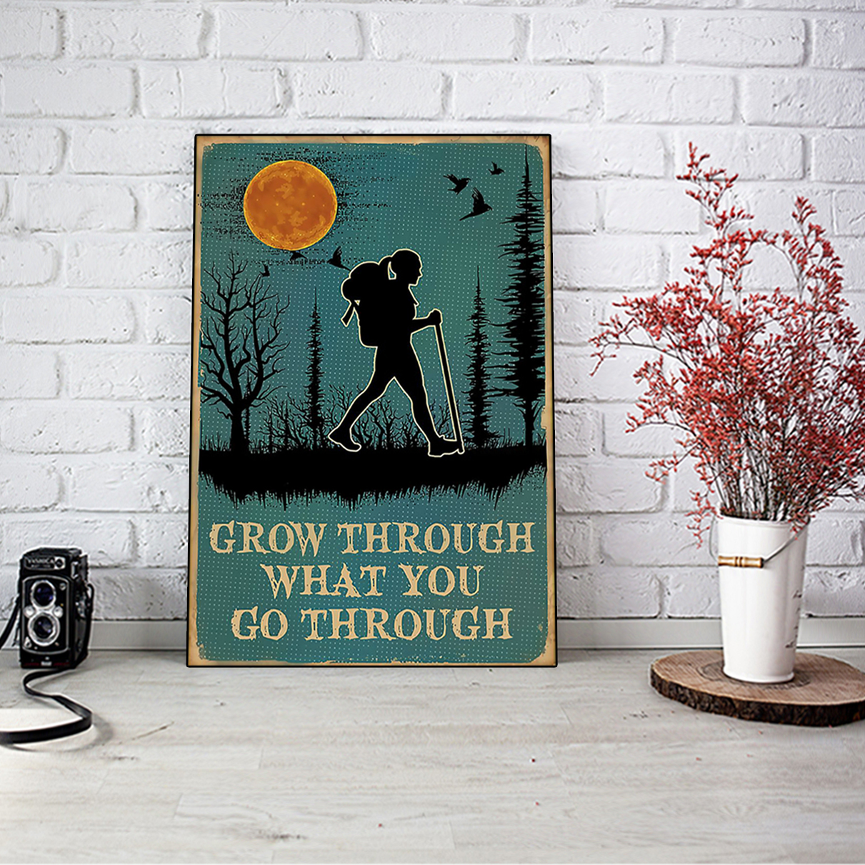 Hiking grow through what you go through poster A2