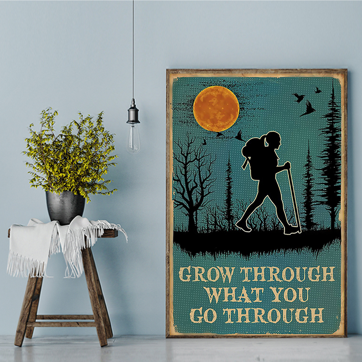 Hiking grow through what you go through poster A3