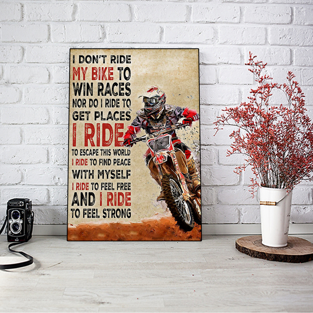 Motorcross I don't ride my bike to win races poster A1