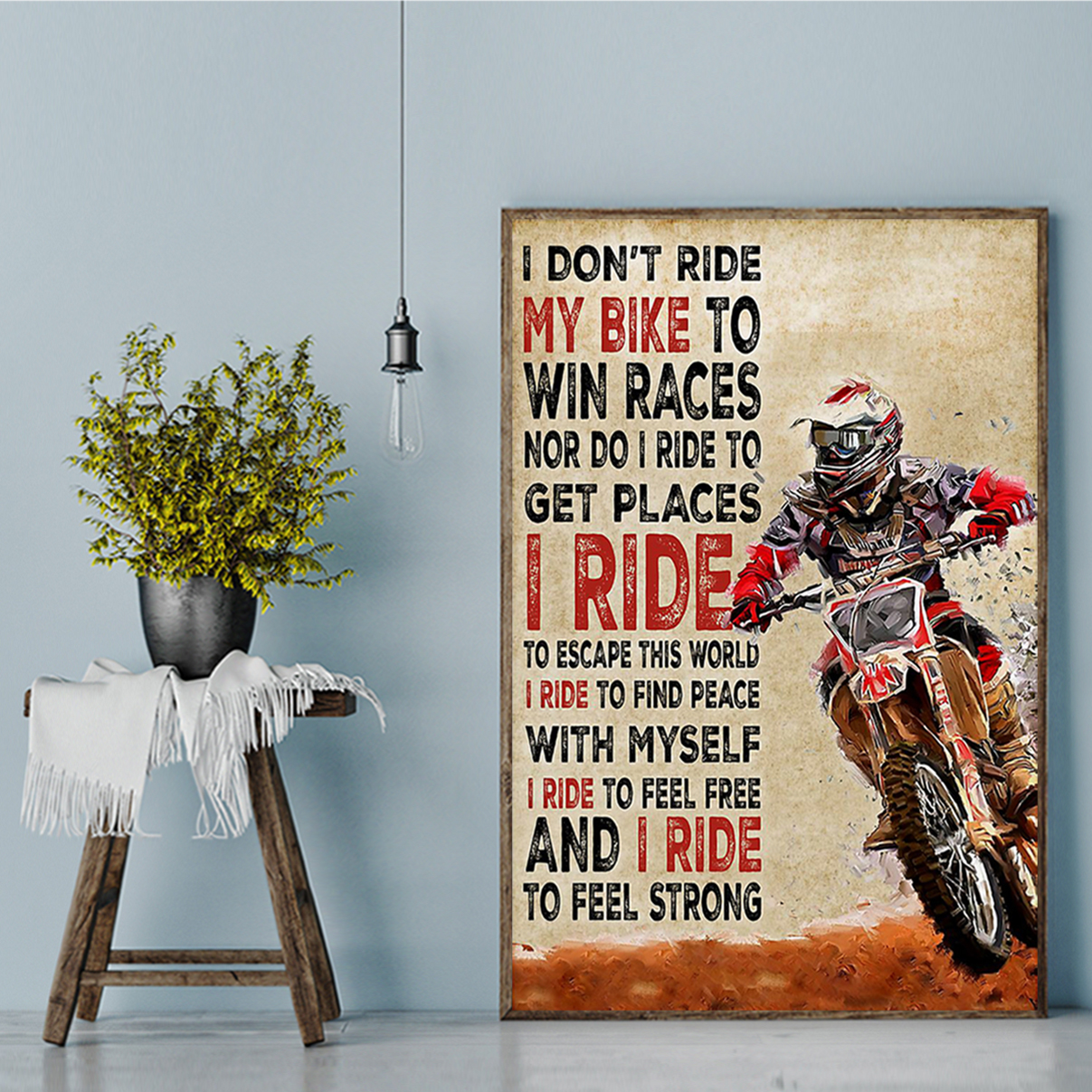 Motorcross I don't ride my bike to win races poster A2