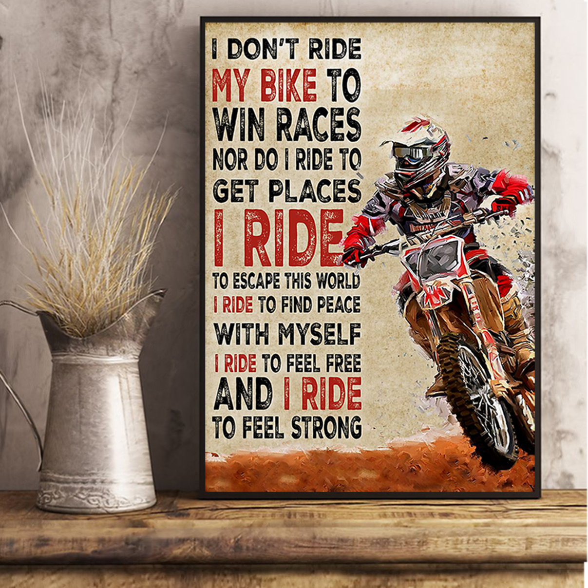 Motorcross I don't ride my bike to win races poster A3