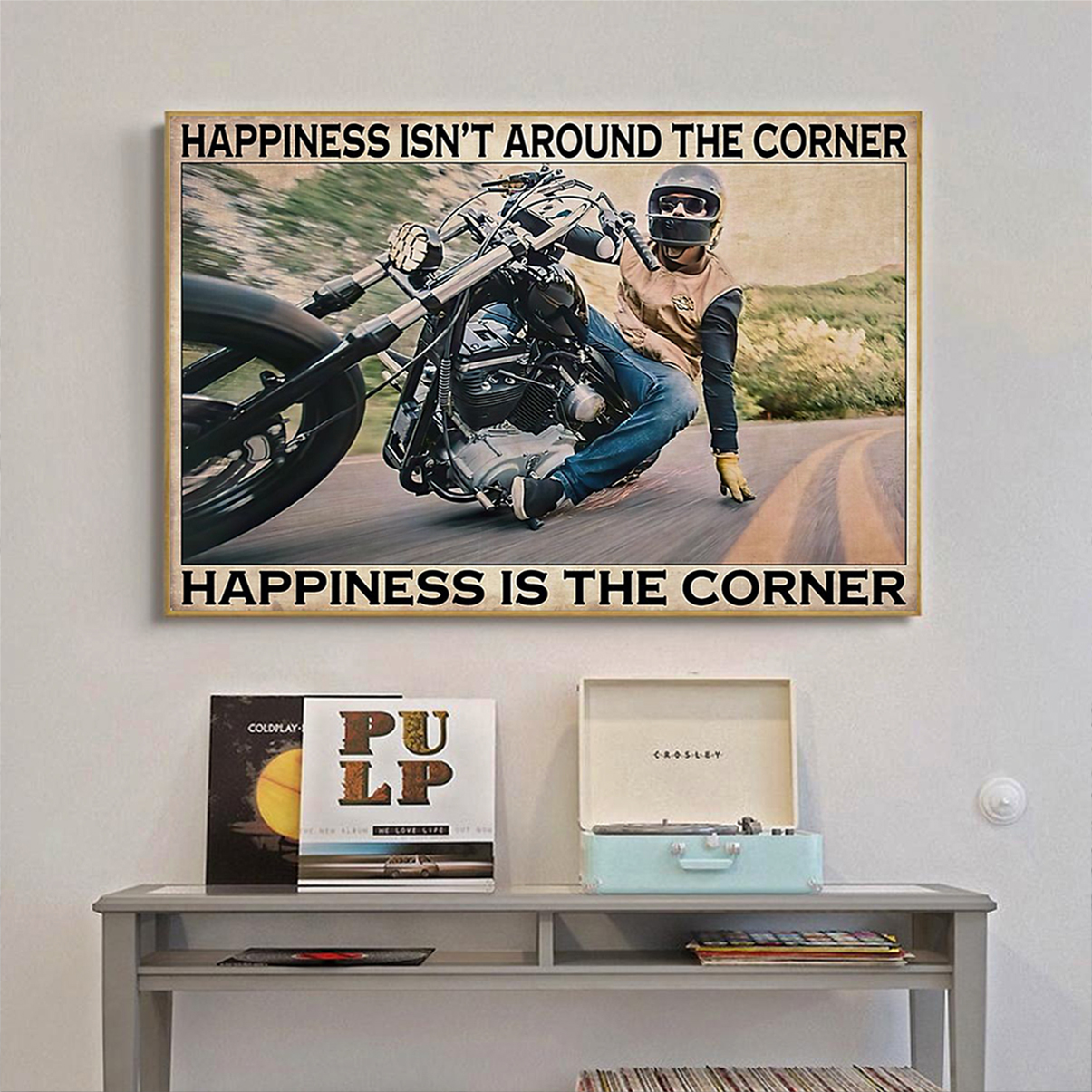 Motorcycle corner hapiness isn't around the corner poster A1